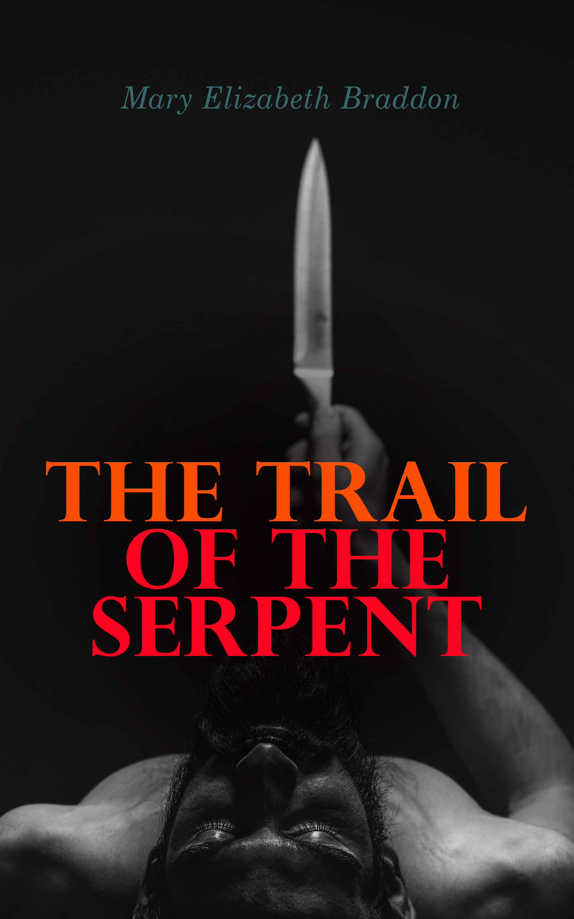 Mary Elizabeth Braddon The Trail of the Serpent
