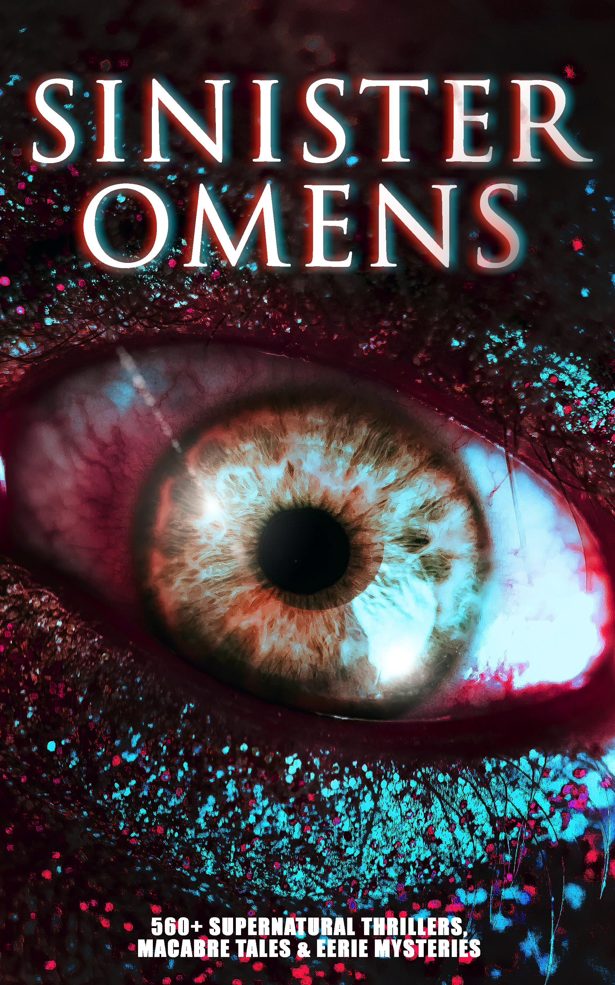 sinister omens 560 supernatural thrillers macabre tales eerie mysteries