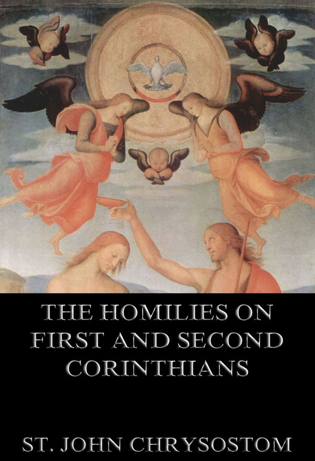 St. John Chrysostom The Homilies On First And Second Corinthians james denney the second epistle to the corinthians volume 38