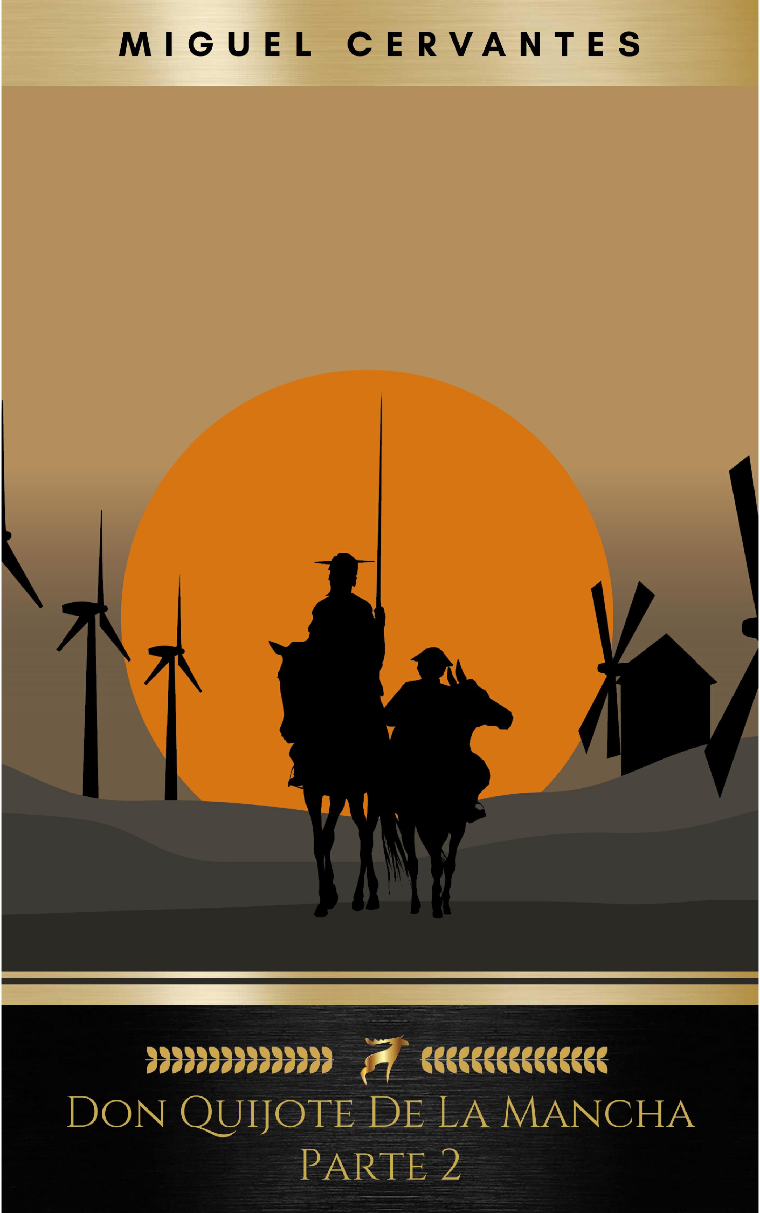Miguel Cervantes Segunda parte del ingenioso caballero don Quijote de la Mancha: Volume 2 (El Quijote) vida y hechos del picaro guzman de alfarache par mateo aleman parte segunda