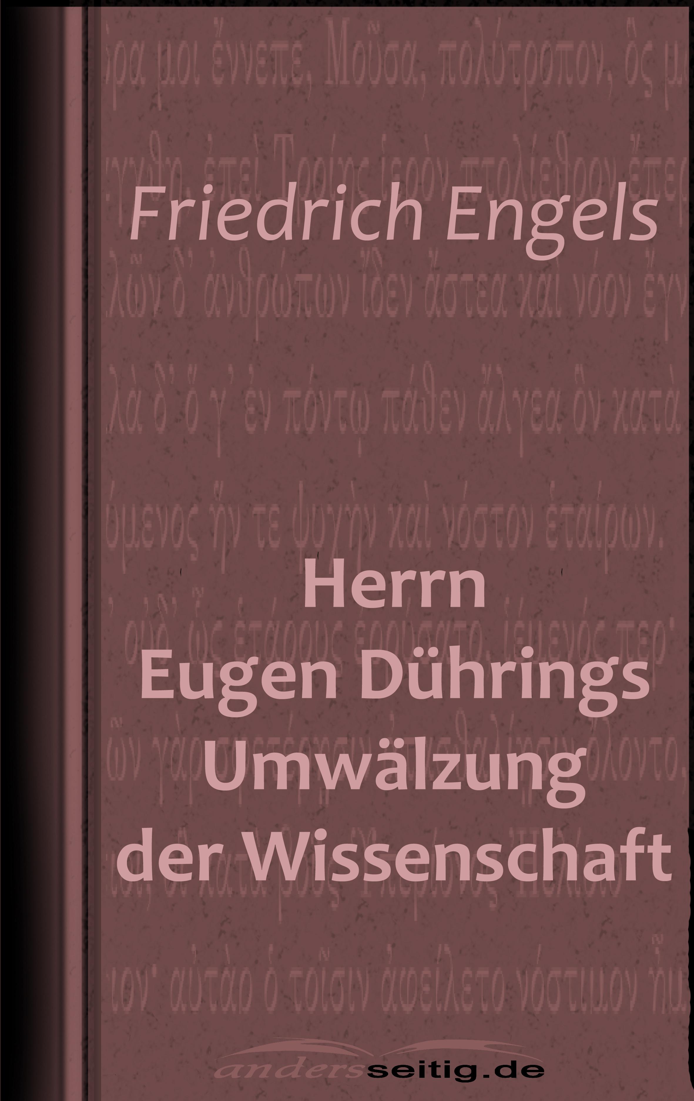 Friedrich Engels Herrn Eugen Dührings Umwälzung der Wissenschaft karl friedrich hensler eugen der zweyte der held unsrer zeit