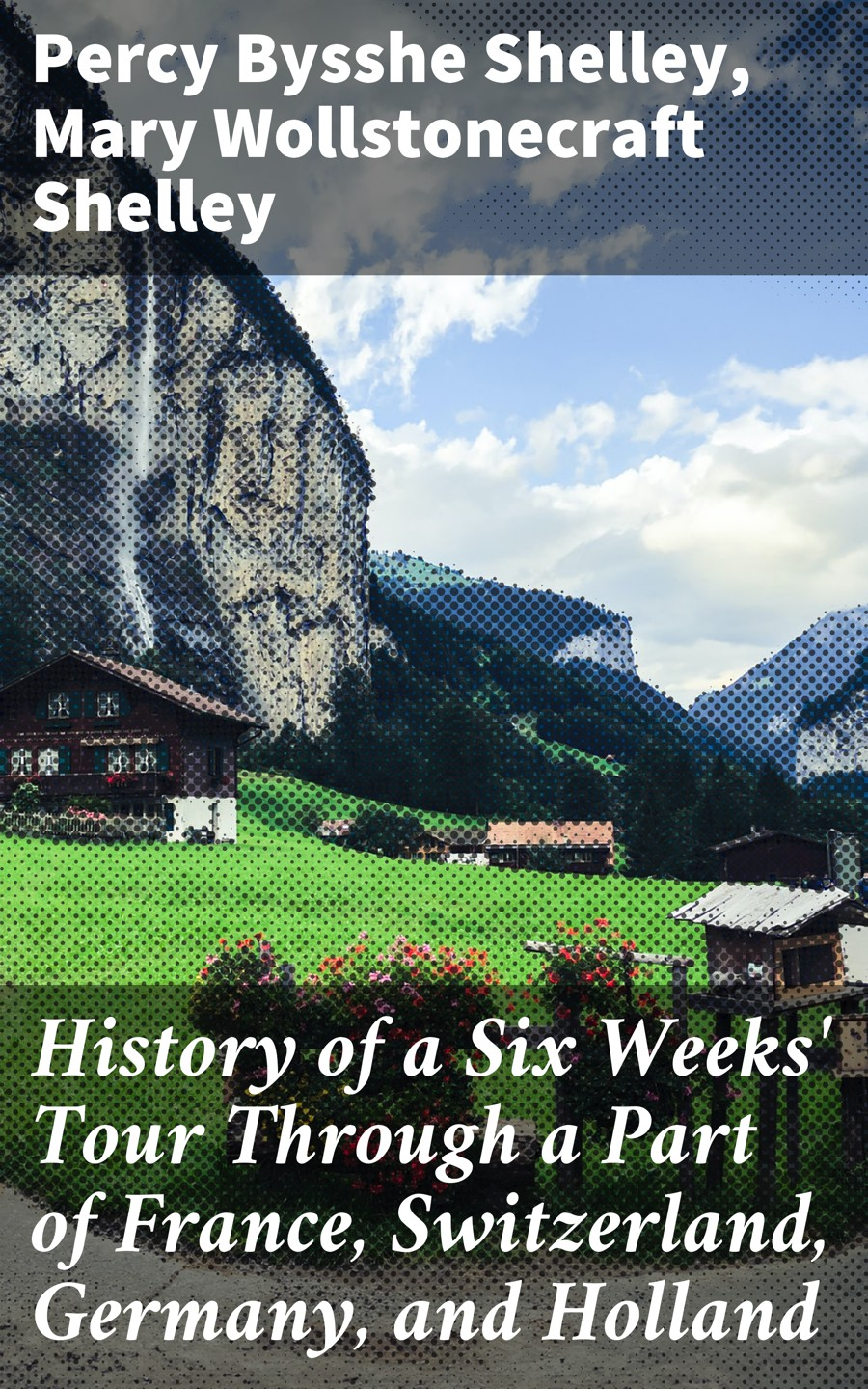 лучшая цена Мэри Шелли History of a Six Weeks' Tour Through a Part of France, Switzerland, Germany, and Holland