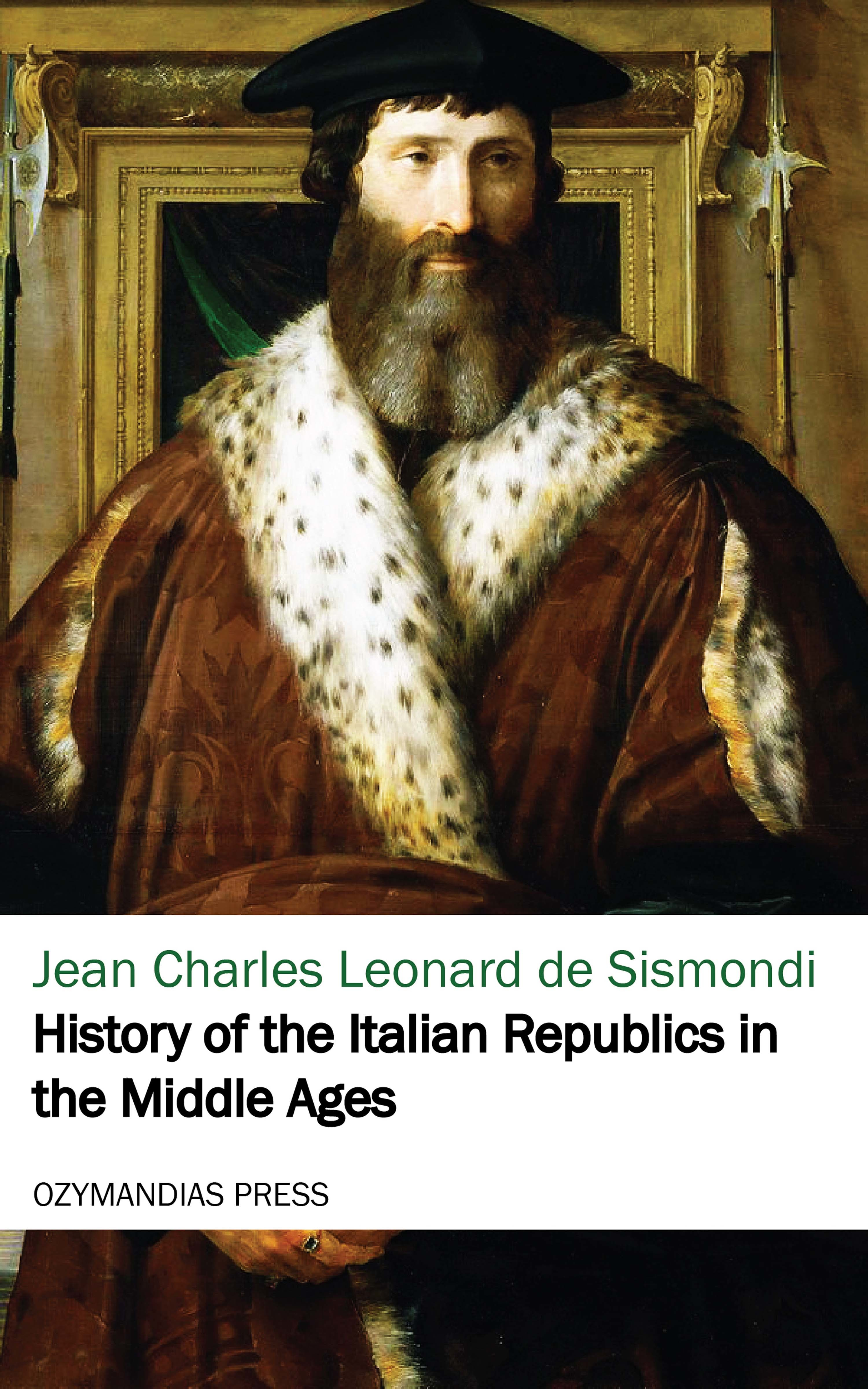 Jean Charles Leonard de Sismondi History of the Italian Republics in the Middle Ages ferdinando gregorovius history of the city of rome in the middle ages volume 5 page 2