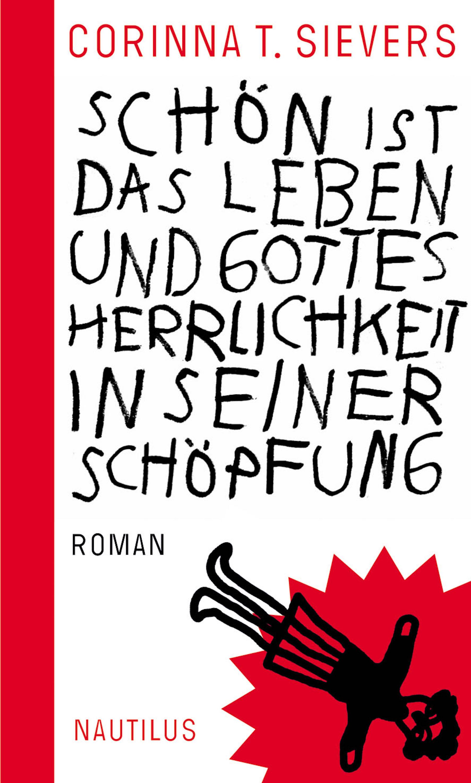 Corinna T. Sievers Schön ist das Leben und Gottes Herrlichkeit in seiner Schöpfung andreas raess leben der heiligen gottes volume 1 german edition