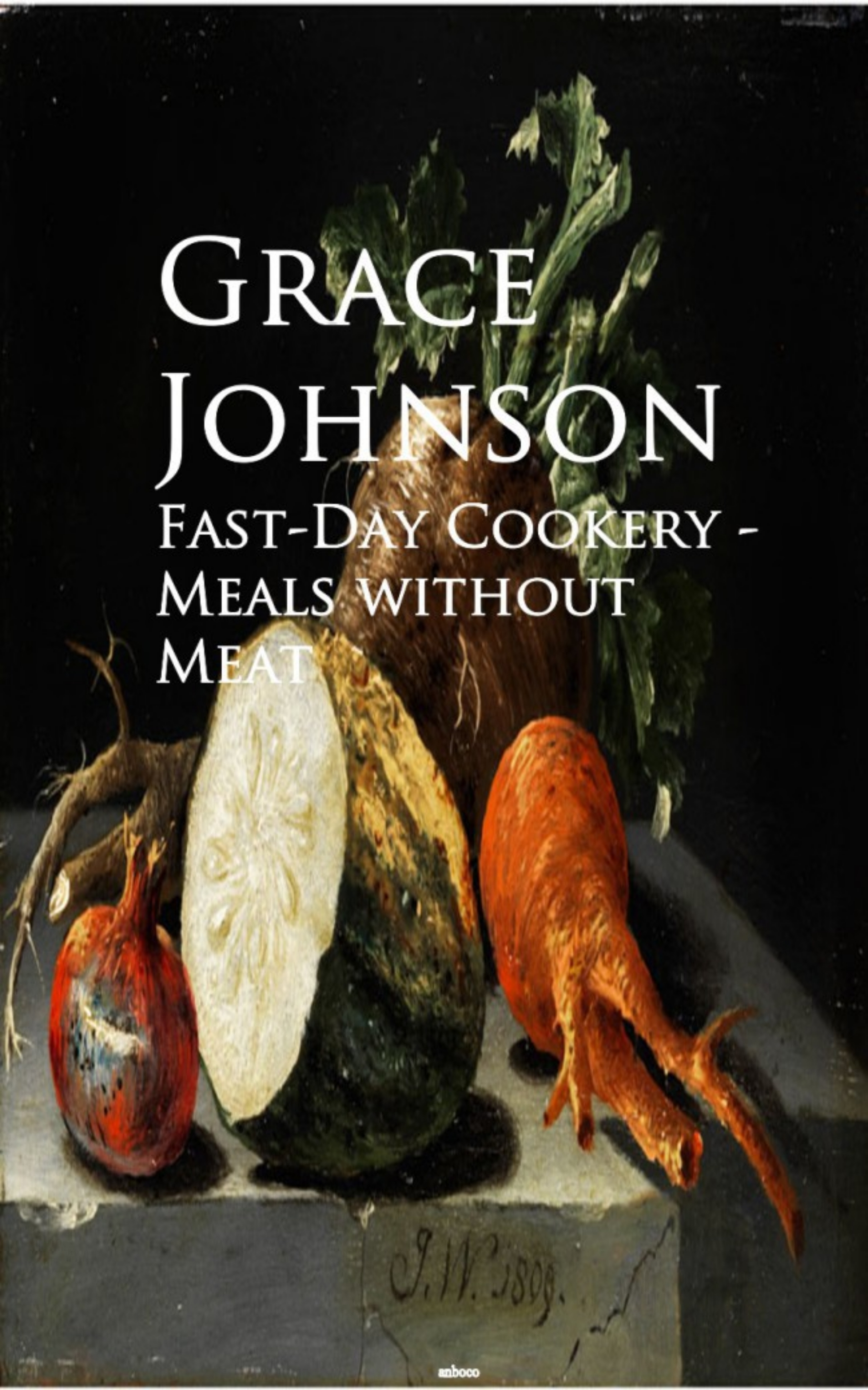 Grace Johnson Fast-Day Cookery - Meals without Meat mary berry cookery course