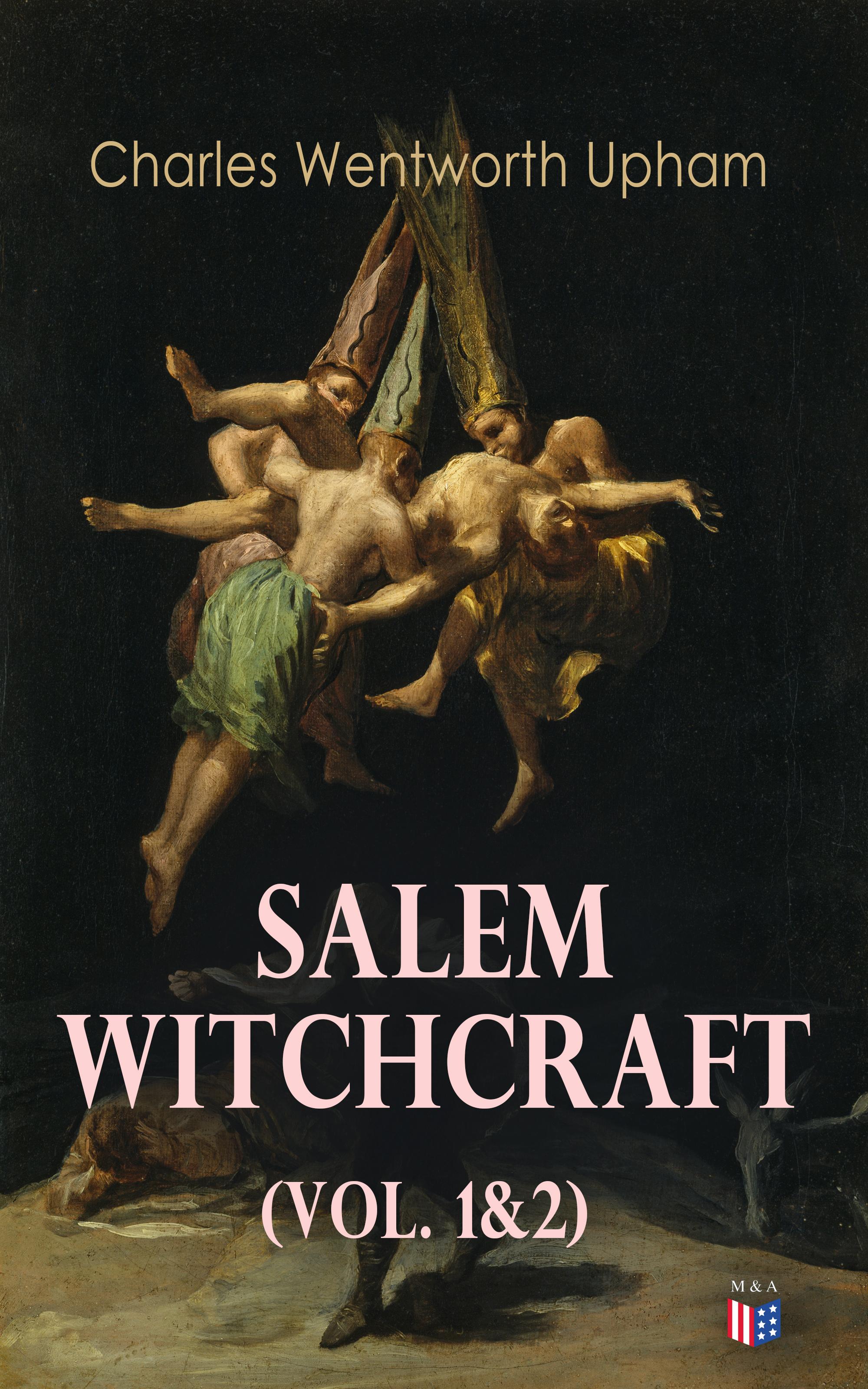 Charles Wentworth Upham Salem Witchcraft (Vol. 1&2) wentworth pewter page 1