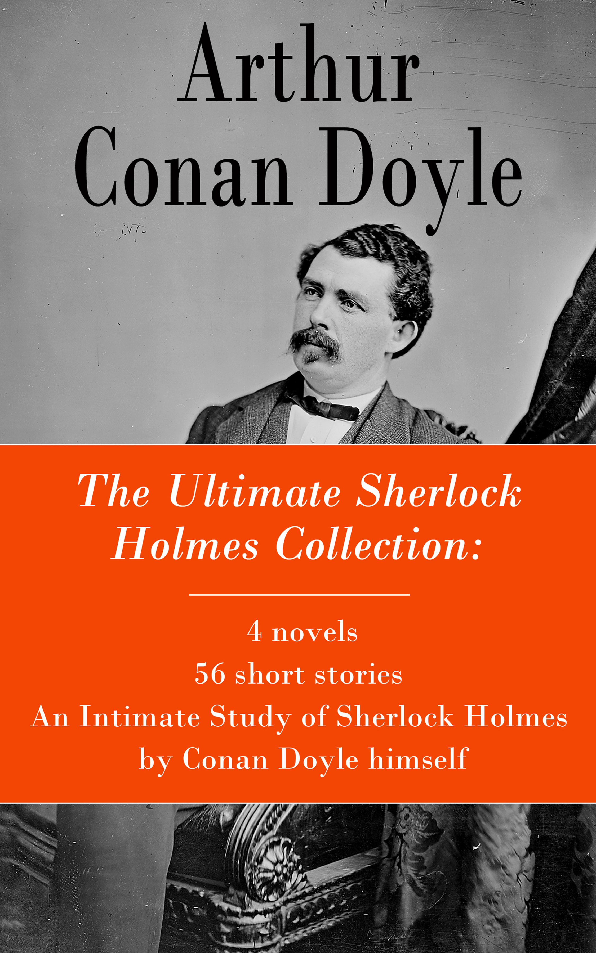 Arthur Conan Doyle The Ultimate Sherlock Holmes Collection: 4 novels + 56 short stories + An Intimate Study of Sherlock Holmes by Conan Doyle himself an economic study of crop financing by prathama bank