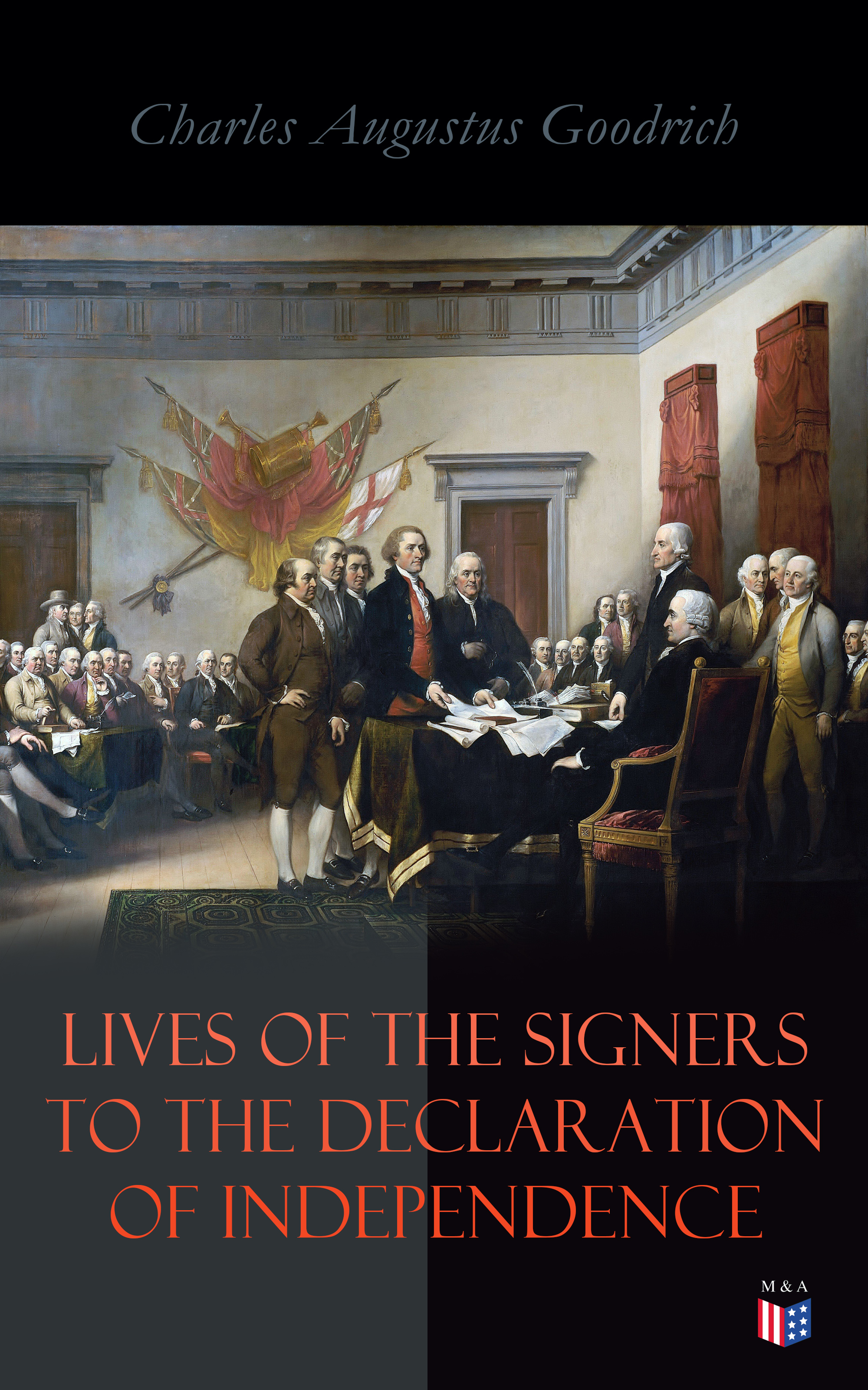 Фото - Charles Augustus Goodrich Lives of the Signers to the Declaration of Independence томас джефферсон the declaration of independence of the united states of america