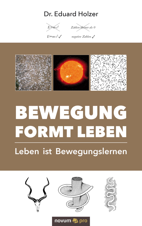 Dr. Eduard Holzer Bewegung formt Leben