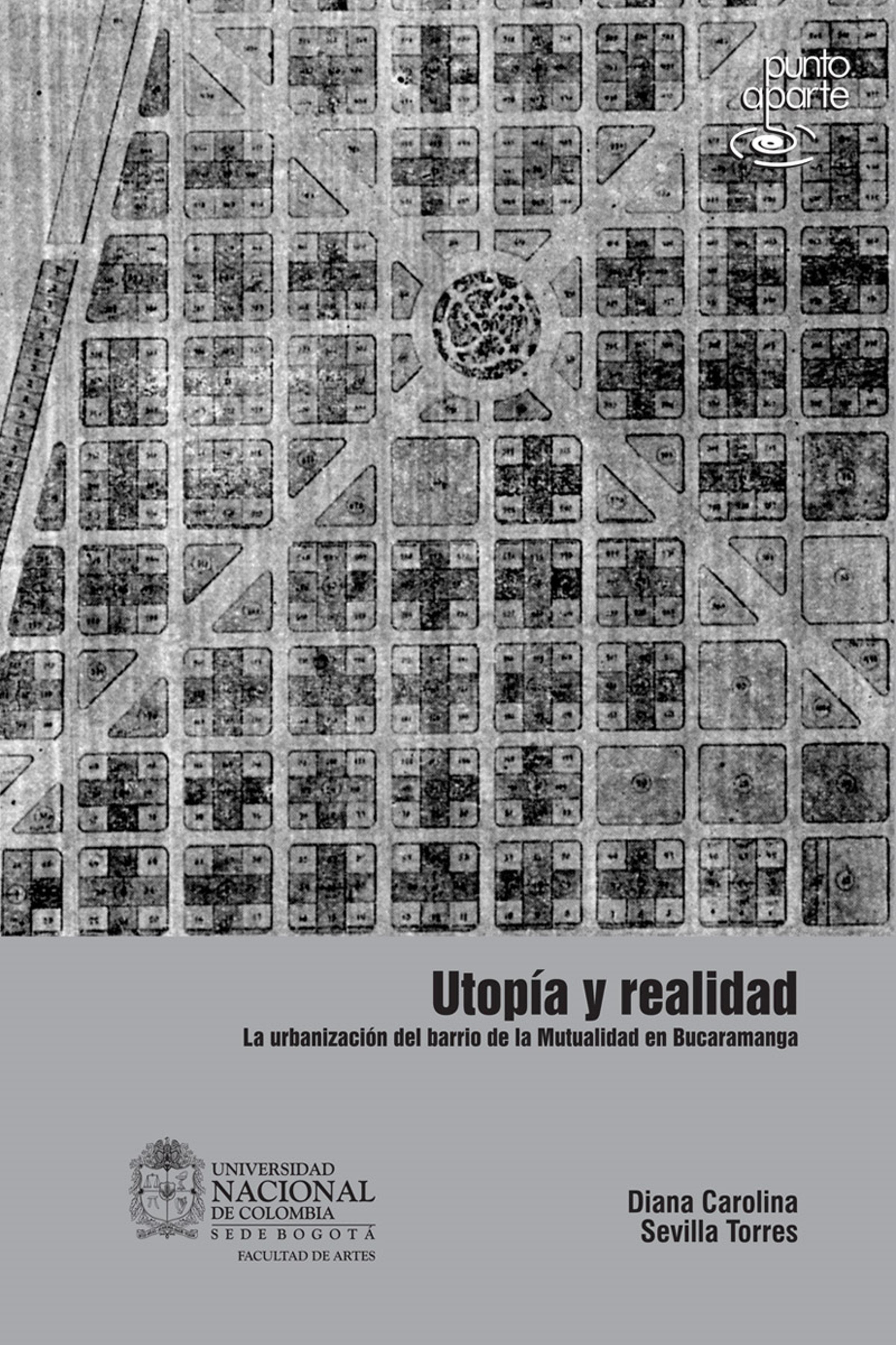 Diana Carolina Sevilla Torres Utopía y realidad. La urbanización del barrio de la mutualidad en Bucaramanga все цены