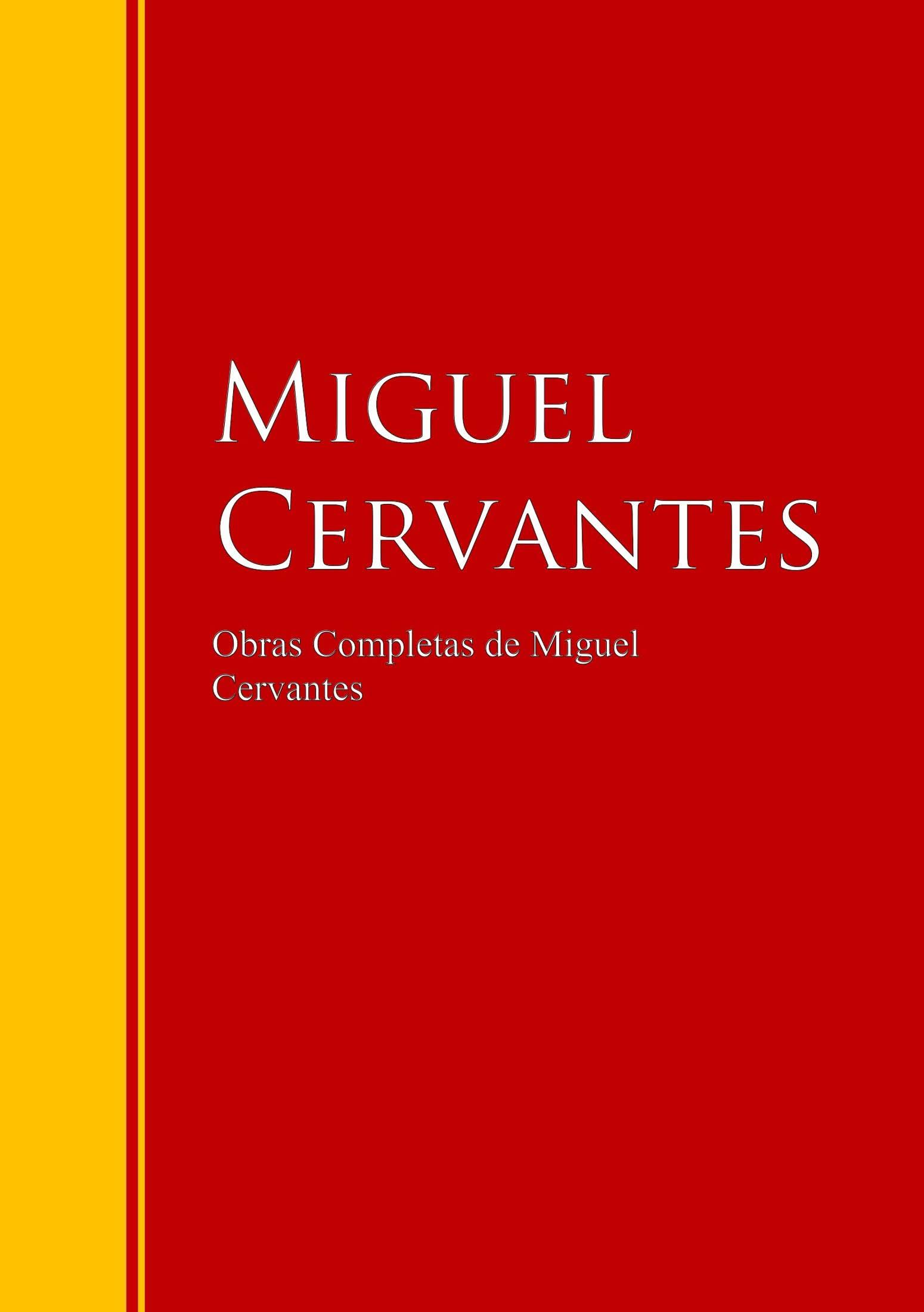 Miguel de Cervantes Saavedra Obras Completas de Miguel Cervantes luis miguel mexico