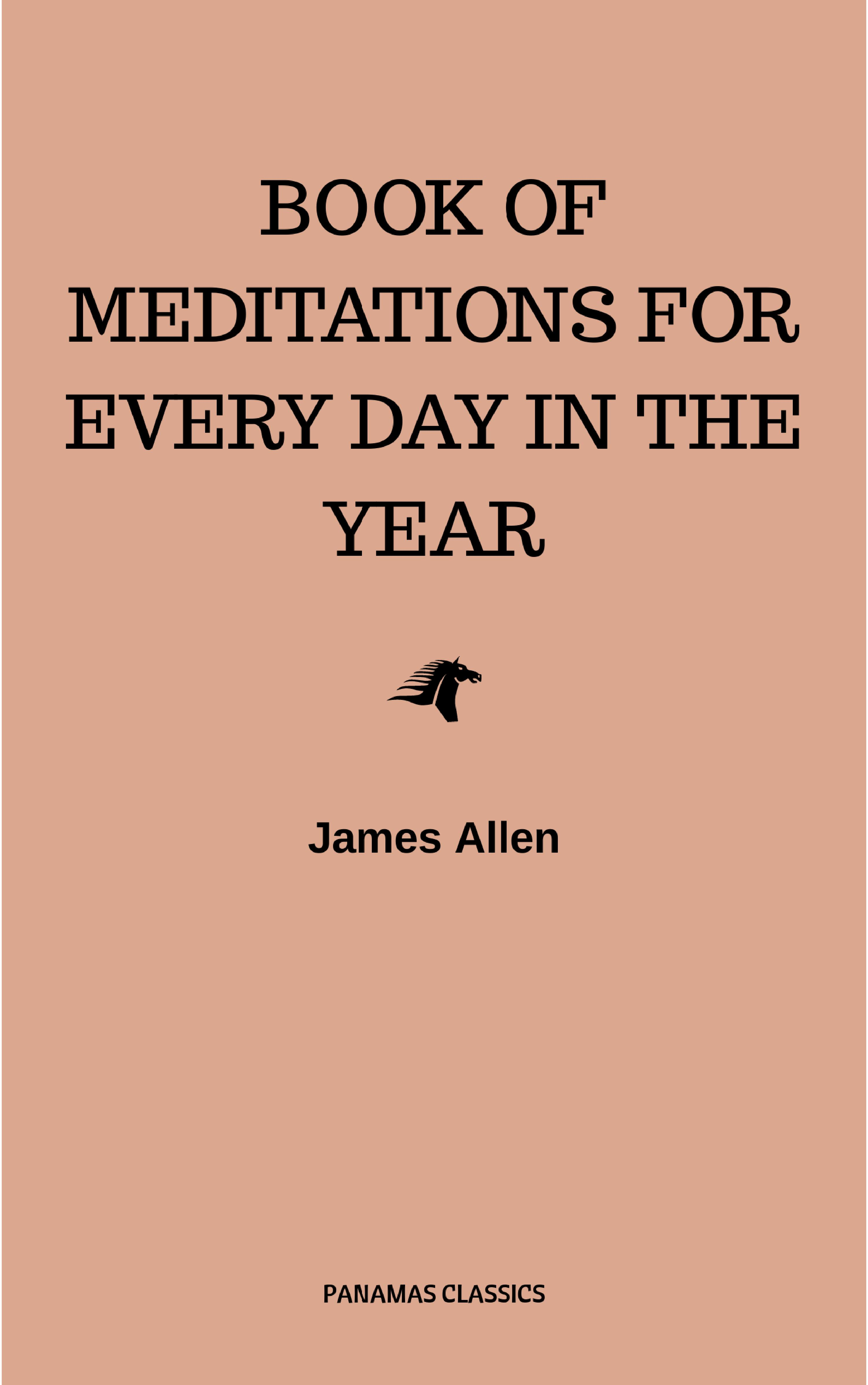 James Allen James Allen's Book Of Meditations For Every Day In The Year