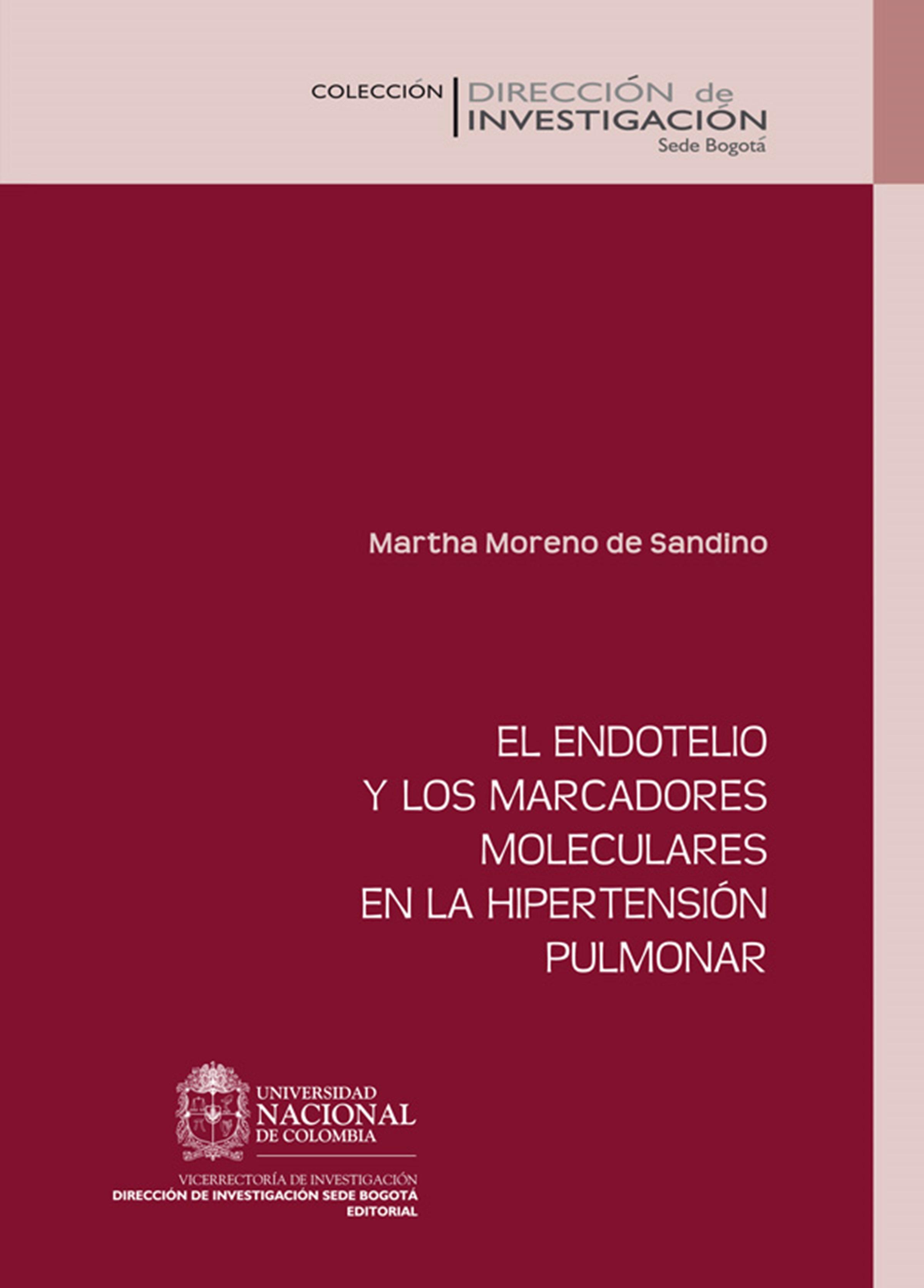 Martha Moreno de Sandino El endotelio y los marcadores moleculares en la hipertensión pulmonar juan manuel moreno luque insolvencia corrupción criminalidad y crisis de los bancos y de los mercados