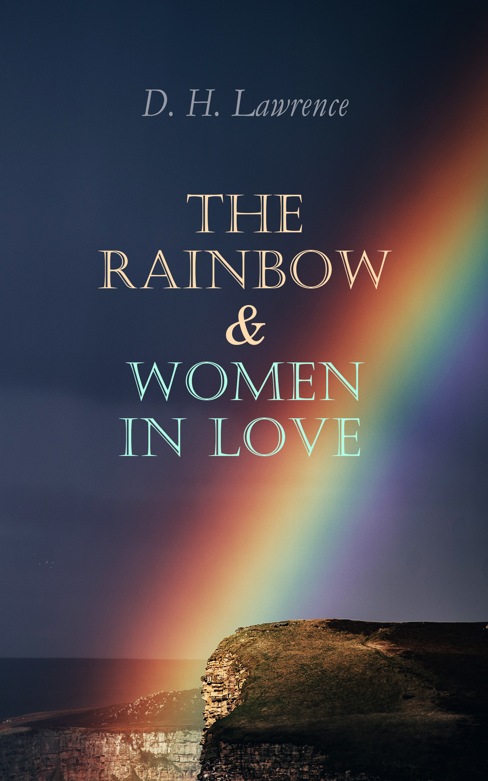 D. H. Lawrence The Rainbow & Women in Love carmine rapisarda d h lawrence in sicily
