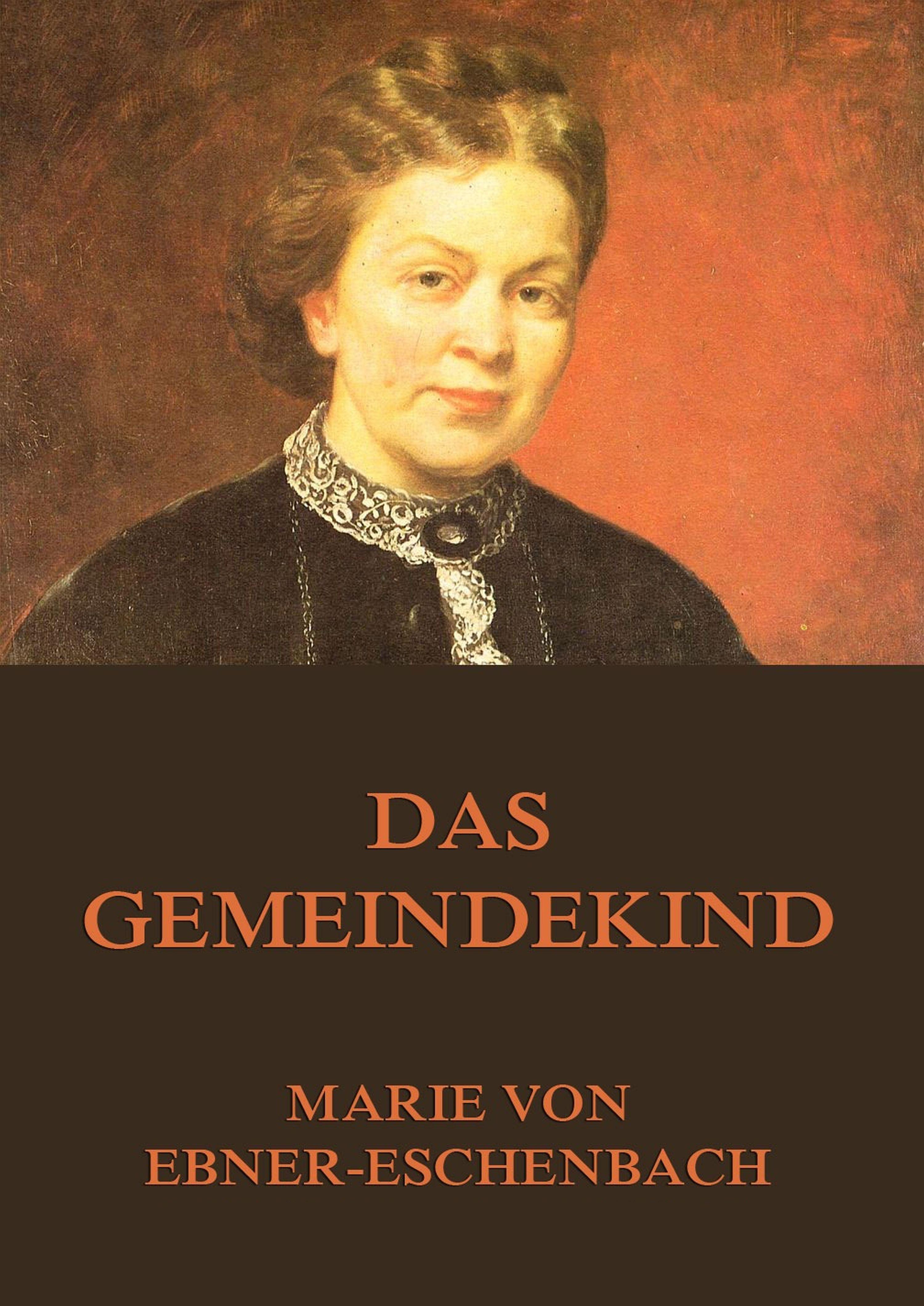 Marie von Ebner-Eschenbach Das Gemeindekind eschenbach classic 6x