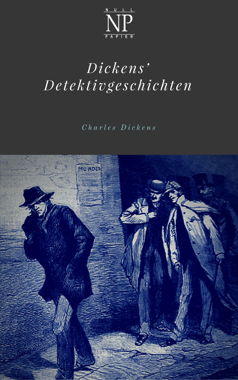 Charles Dickens Dickens' Detektivgeschichten dickens c hard times