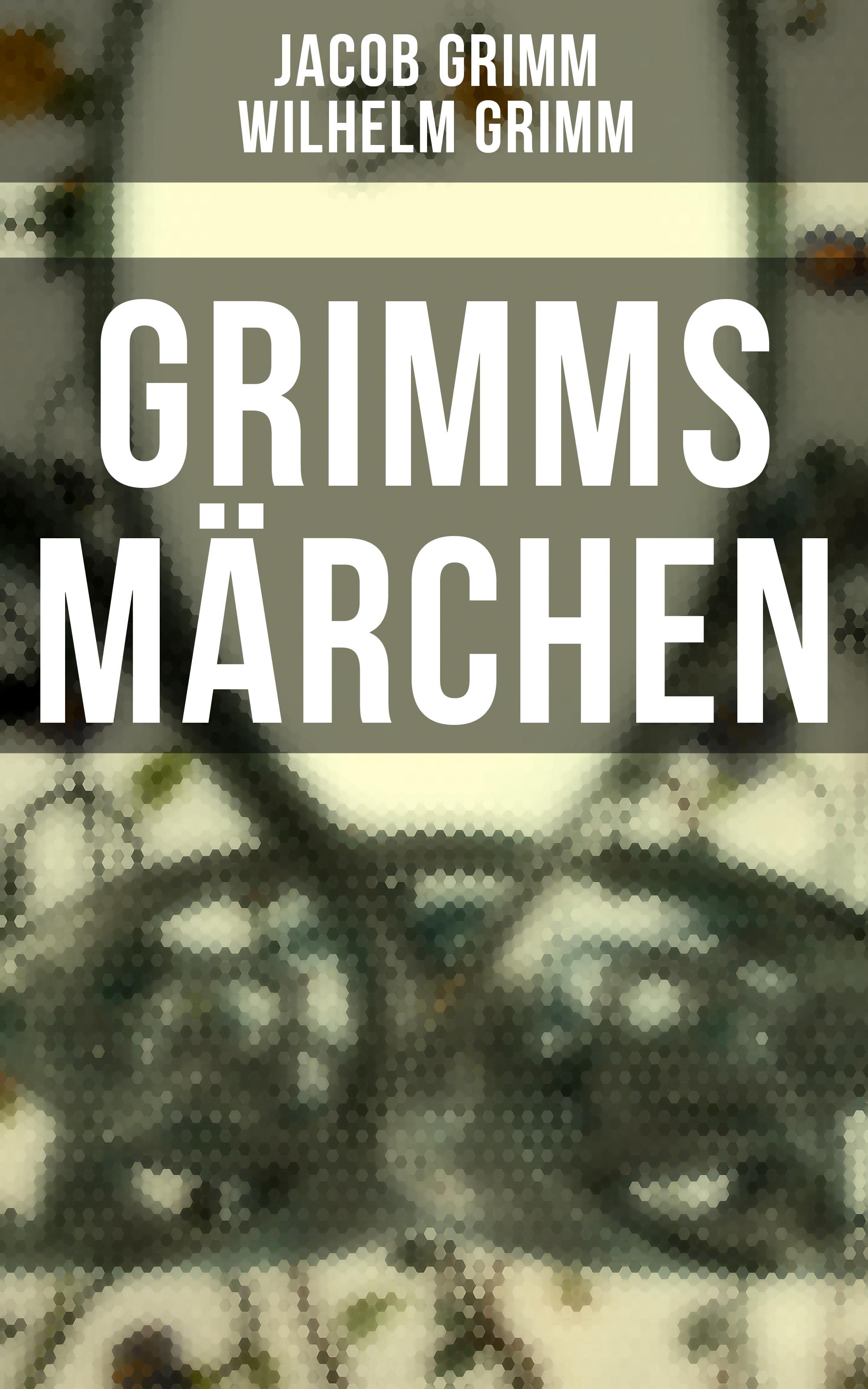 Jacob Grimm Grimms Märchen