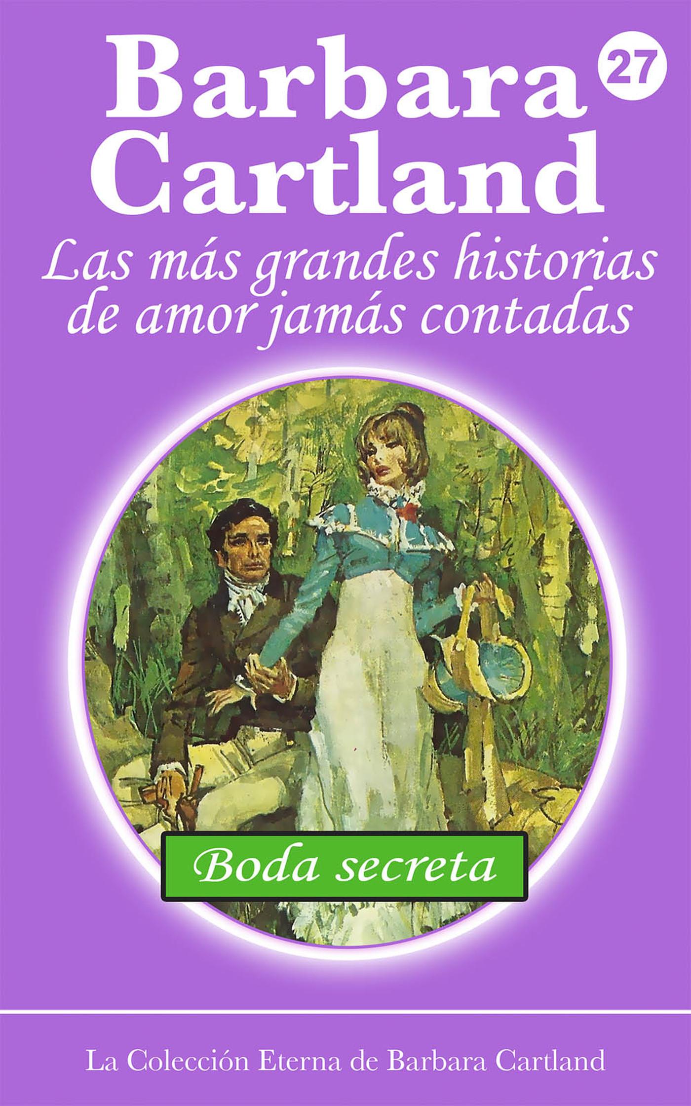 Barbara Cartland Boda Secreta cartland barbara keelatud armastus