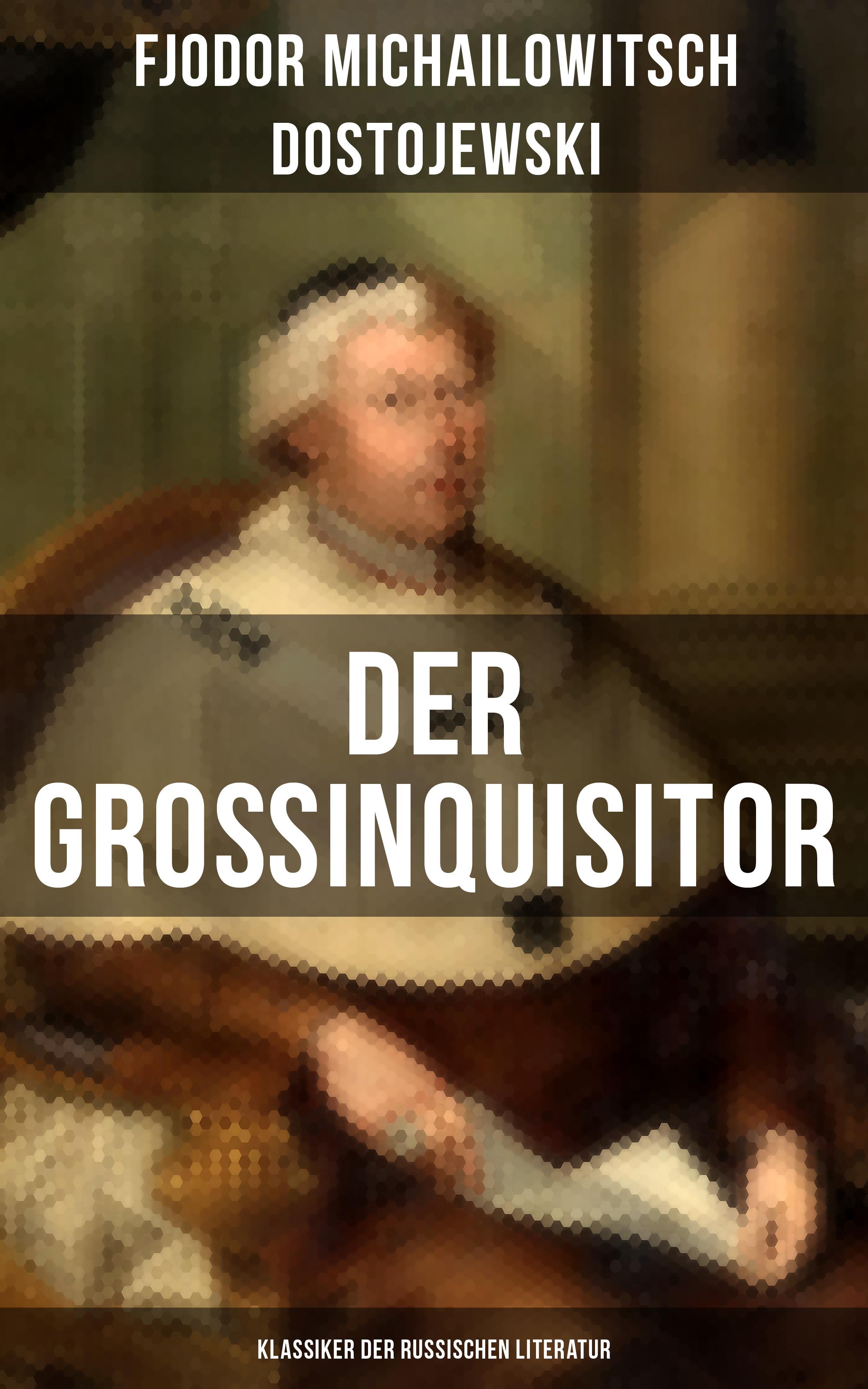 Федор Достоевский Der Großinquisitor: Klassiker der russischen Literatur james fenimore cooper der pfadfinder western klassiker