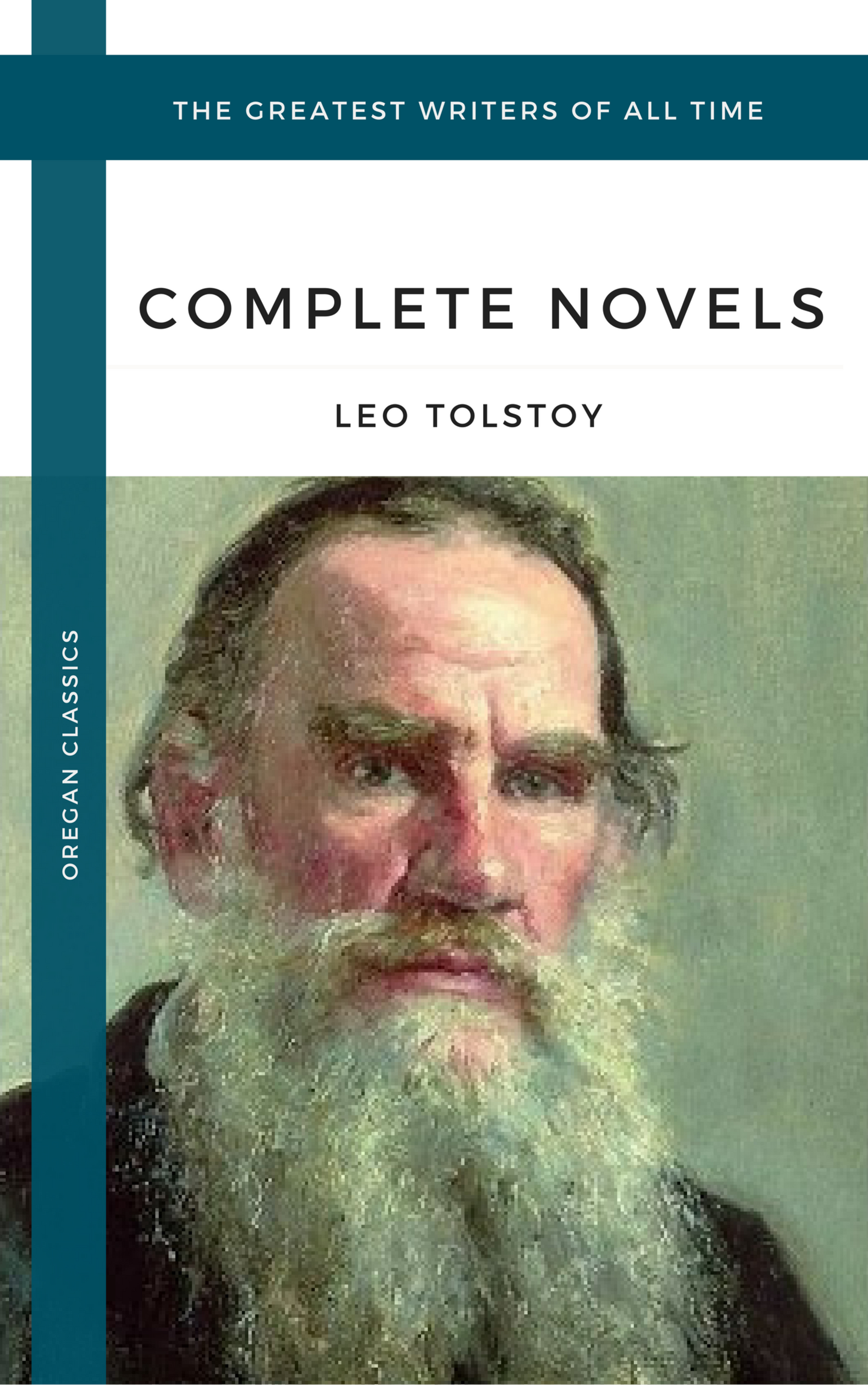 Leo Tolstoy Tolstoy, Leo: The Complete Novels and Novellas (Oregan Classics) (The Greatest Writers of All Time) leo tolstoy resurrection volume 2