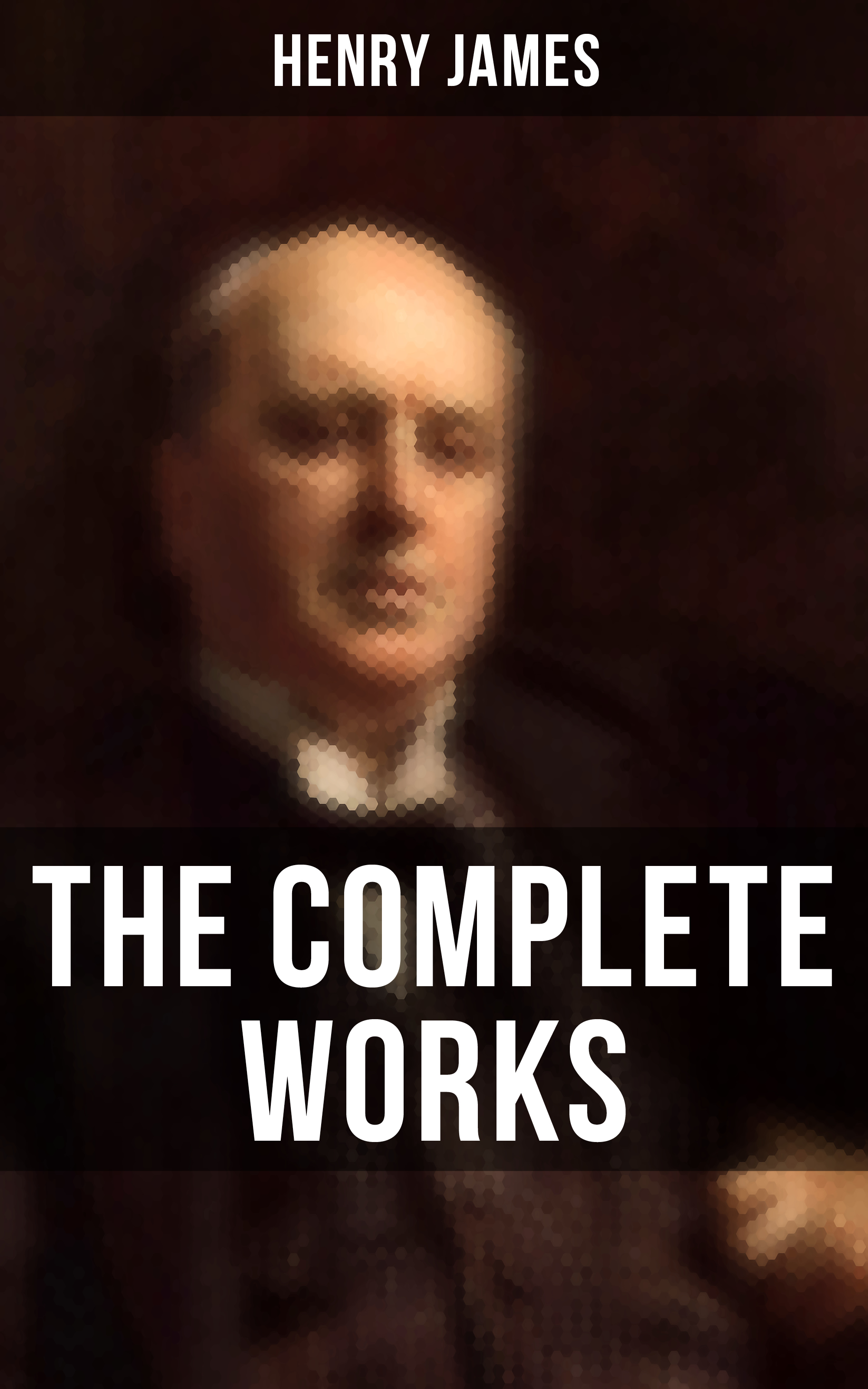 Генри Джеймс The Complete Works of Henry James генри филдинг the works of henry fielding vol 11