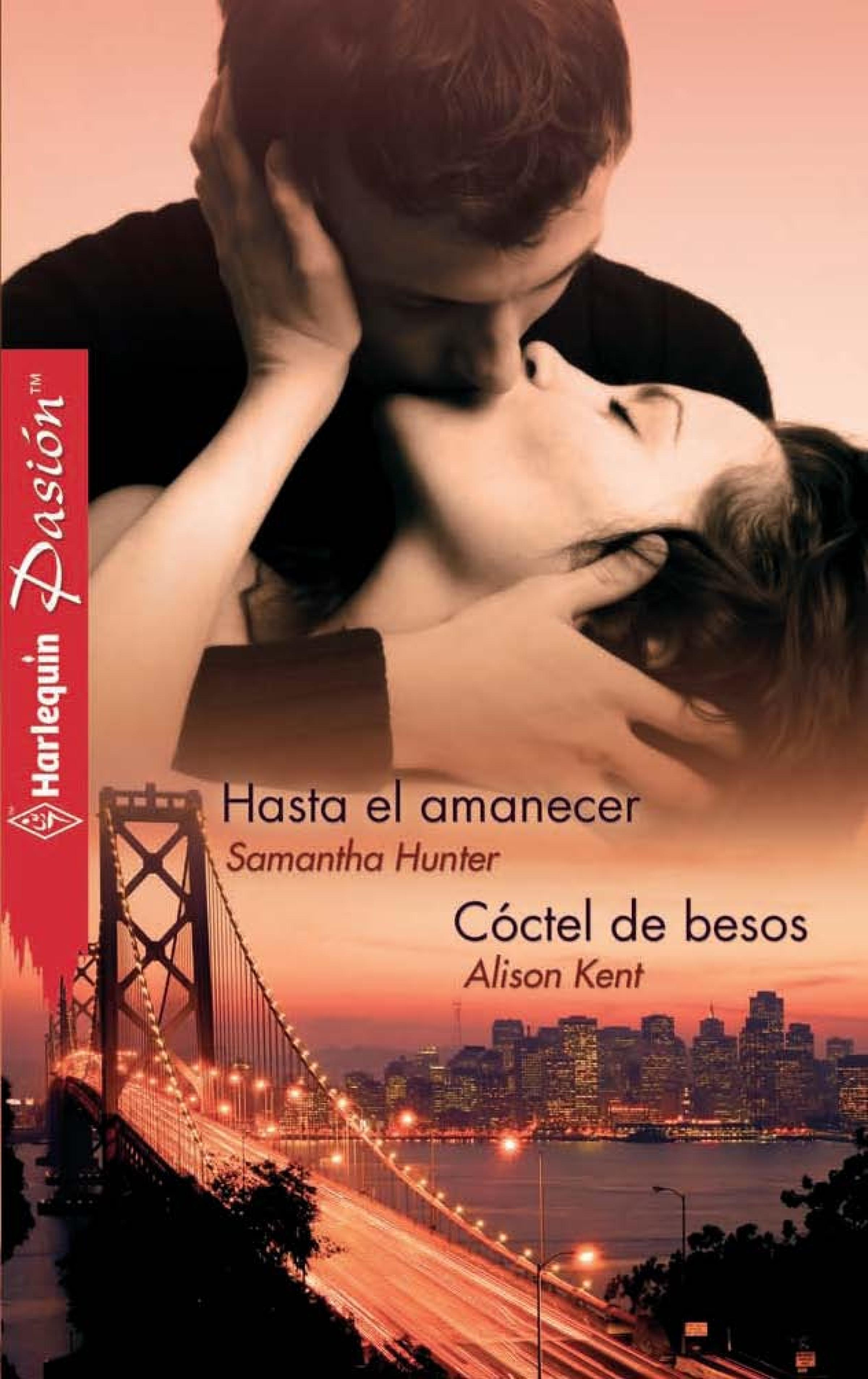 Samantha Hunter Hasta el amanecer - Cóctel de besos rubén escartín pascual el amanecer de los ángeles