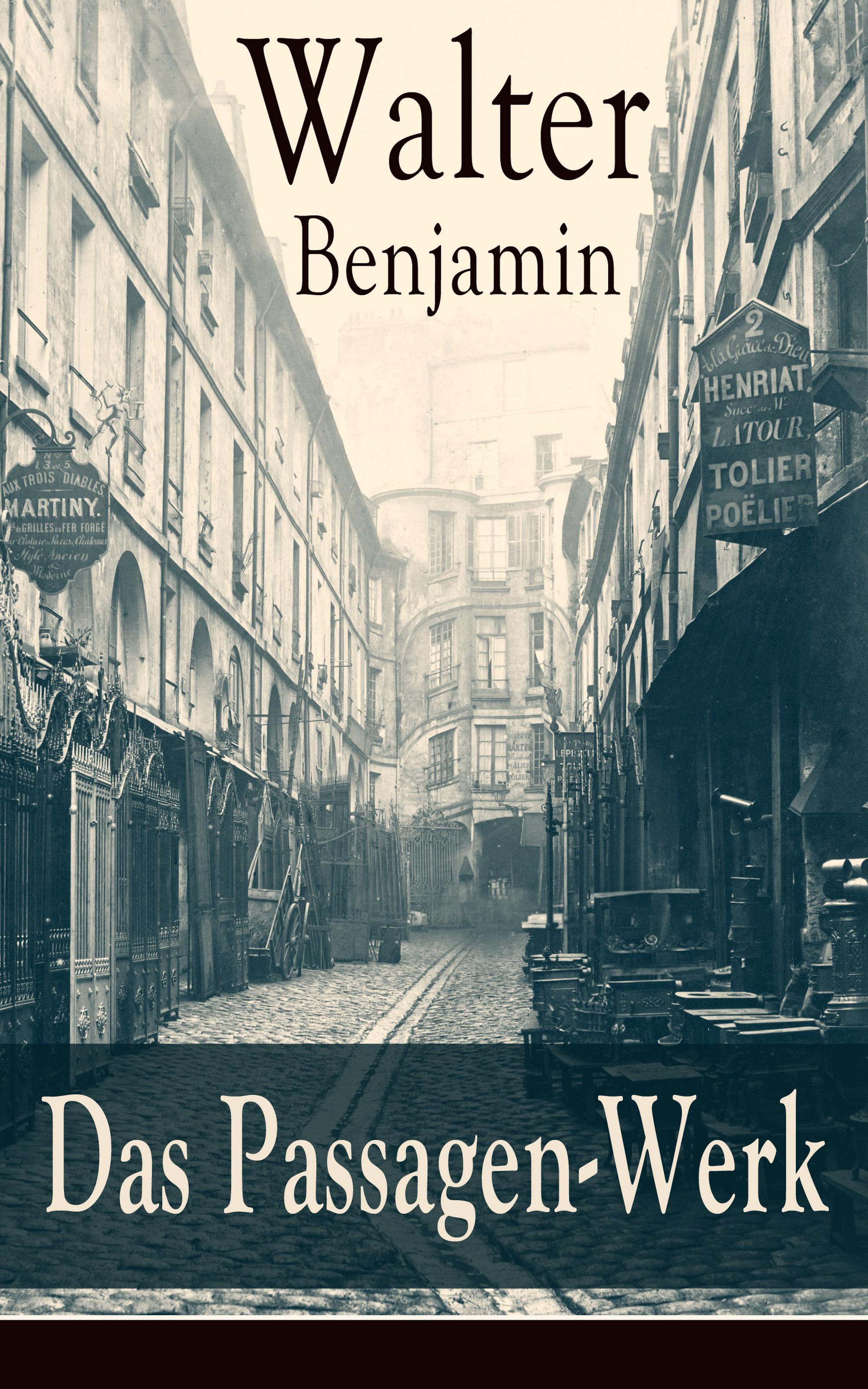 Walter Benjamin Das Passagen-Werk