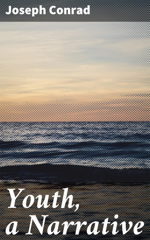 Джозеф Конрад Youth, a Narrative narrative space