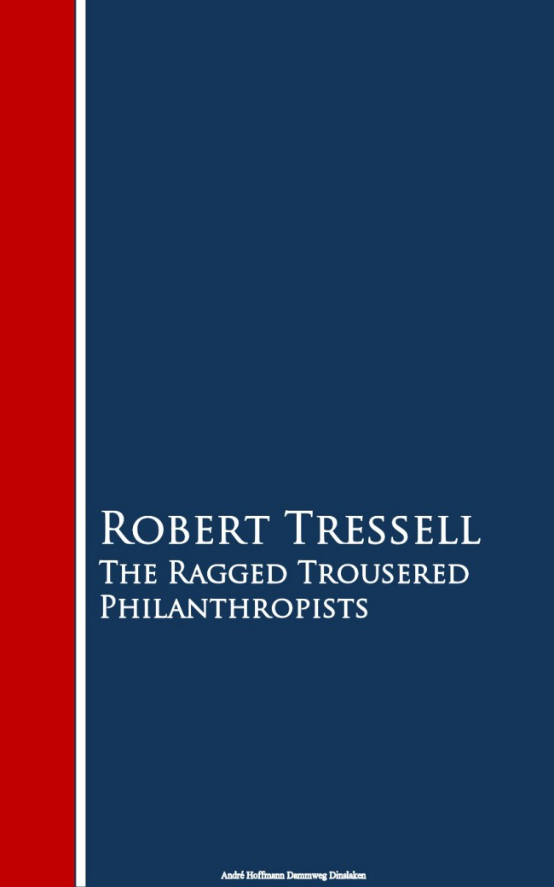 Robert Tressell The Ragged Trousered Philanthropists the ragged priest свитер