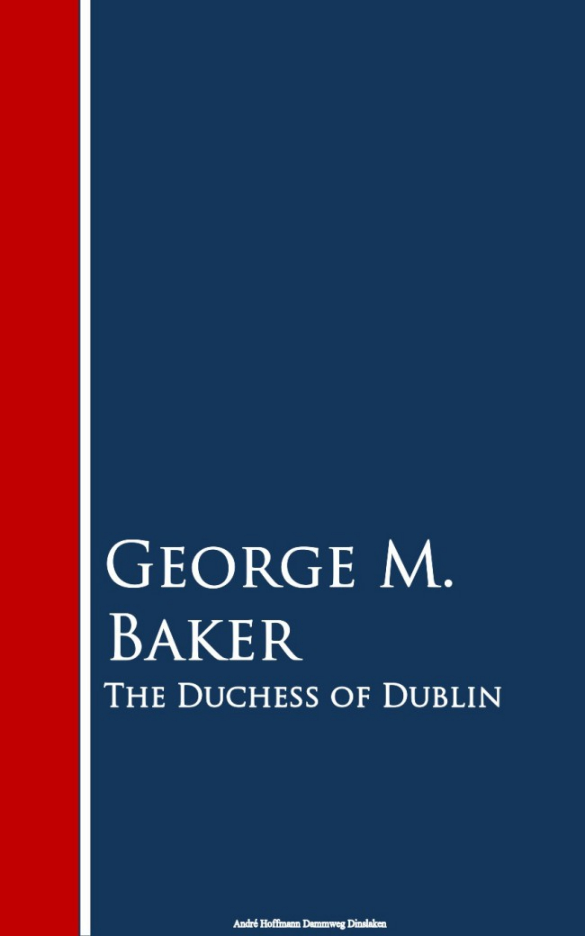 George M. Baker The Duchess of Dublin the artful baker