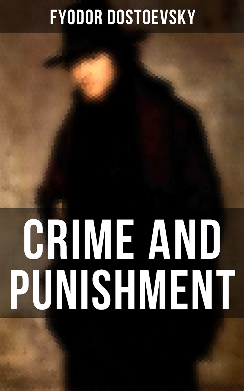 Fyodor Dostoevsky CRIME AND PUNISHMENT dostoevsky trip