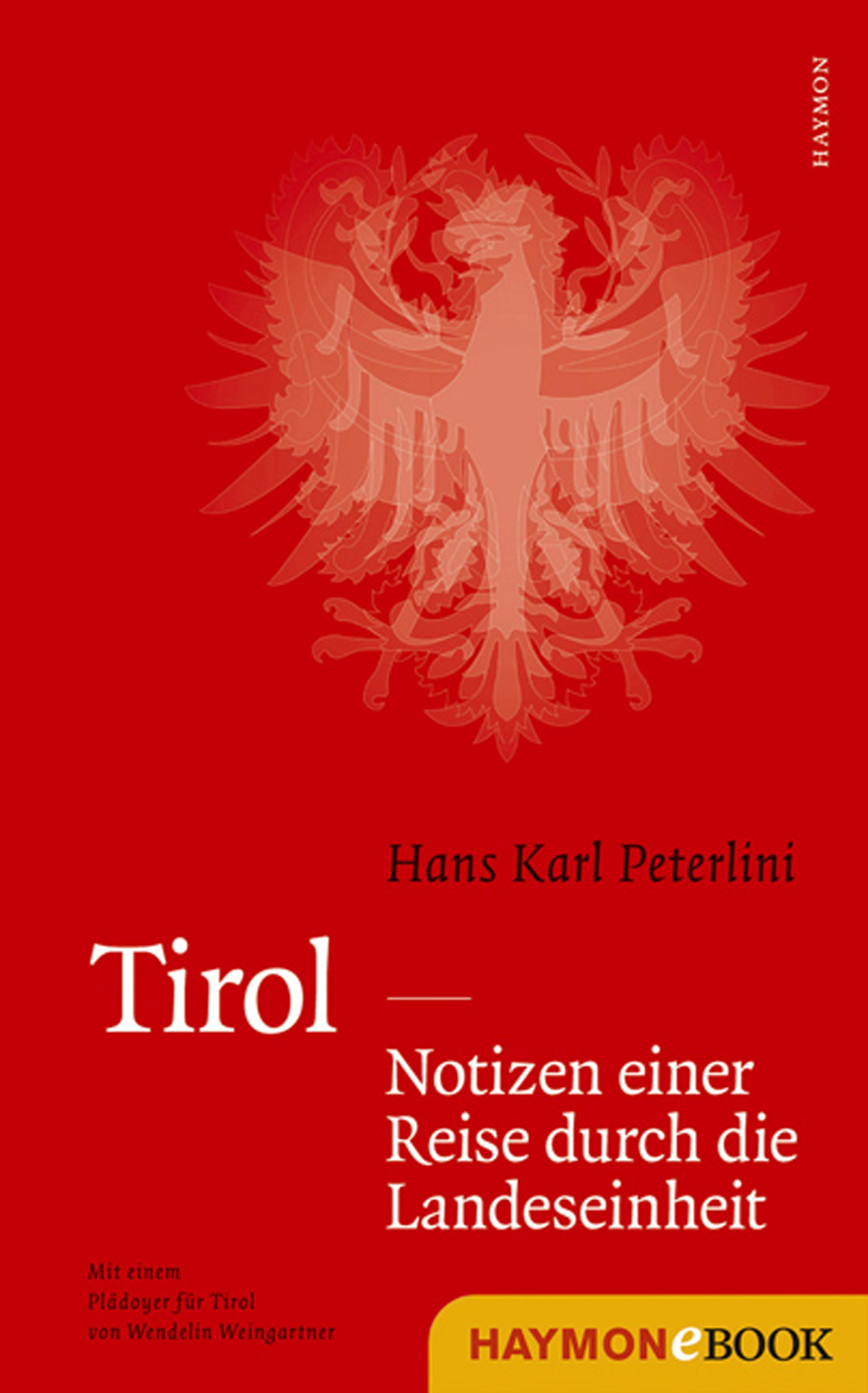 Tirol - Notizen einer Reise durch die Landeseinheit ( Hans Karl  Peterlini  )