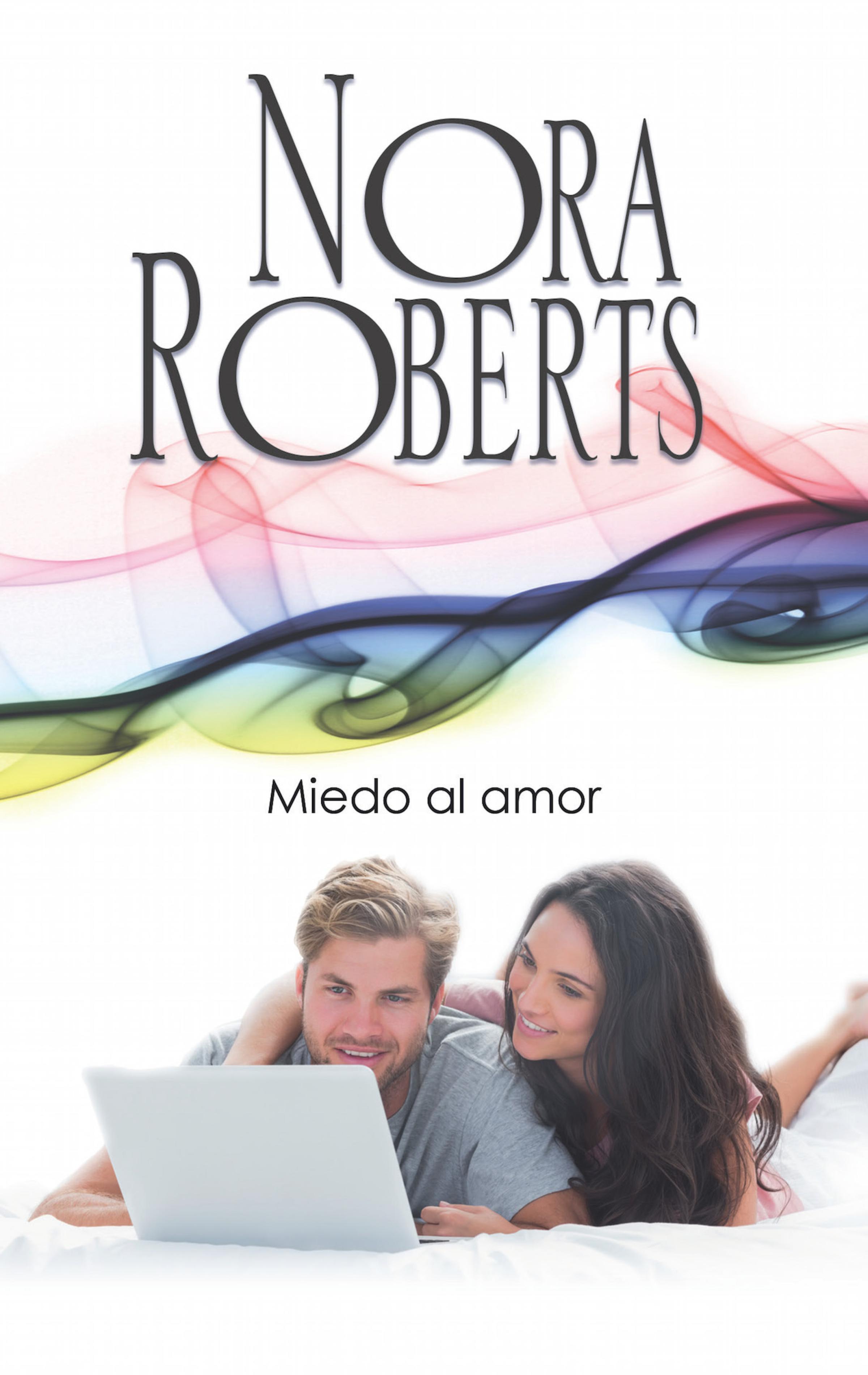 Miedo al amor ( Nora Roberts  )