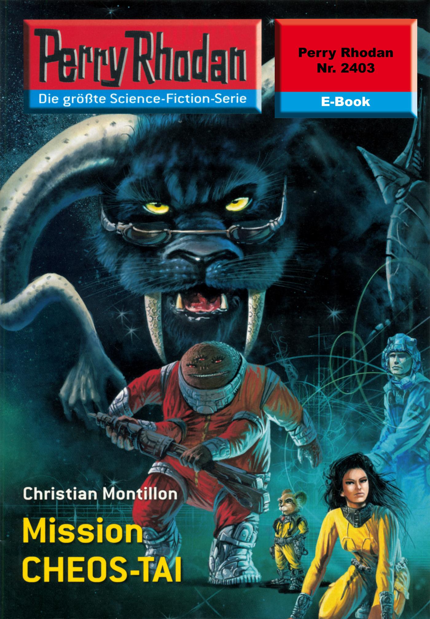 Perry Rhodan 2403: Mission CHEOS-TAI ( Christian  Montillon  )