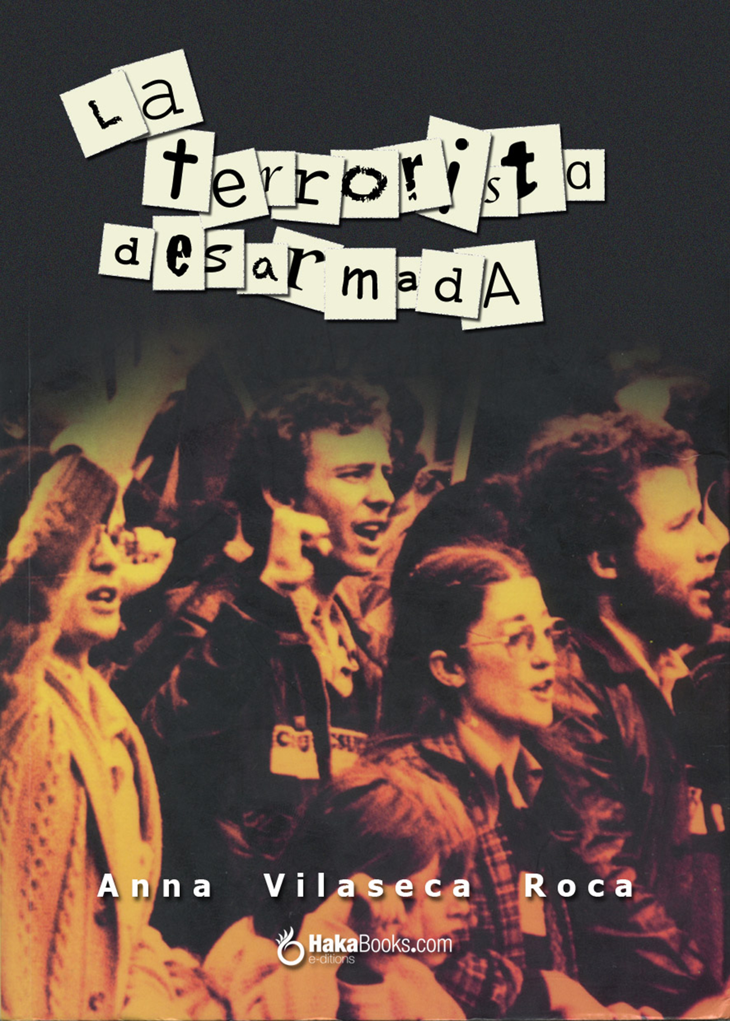 La terrorista desarmada ( Anna Vilaseca i Roca  )