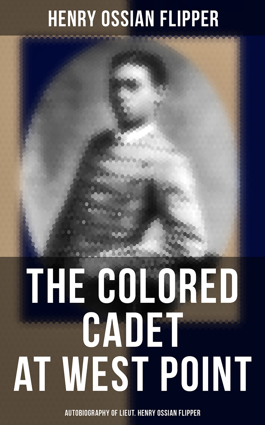 Henry Ossian Flipper The Colored Cadet at West Point - Autobiography of Lieut. Henry Ossian Flipper o henry heart of the west