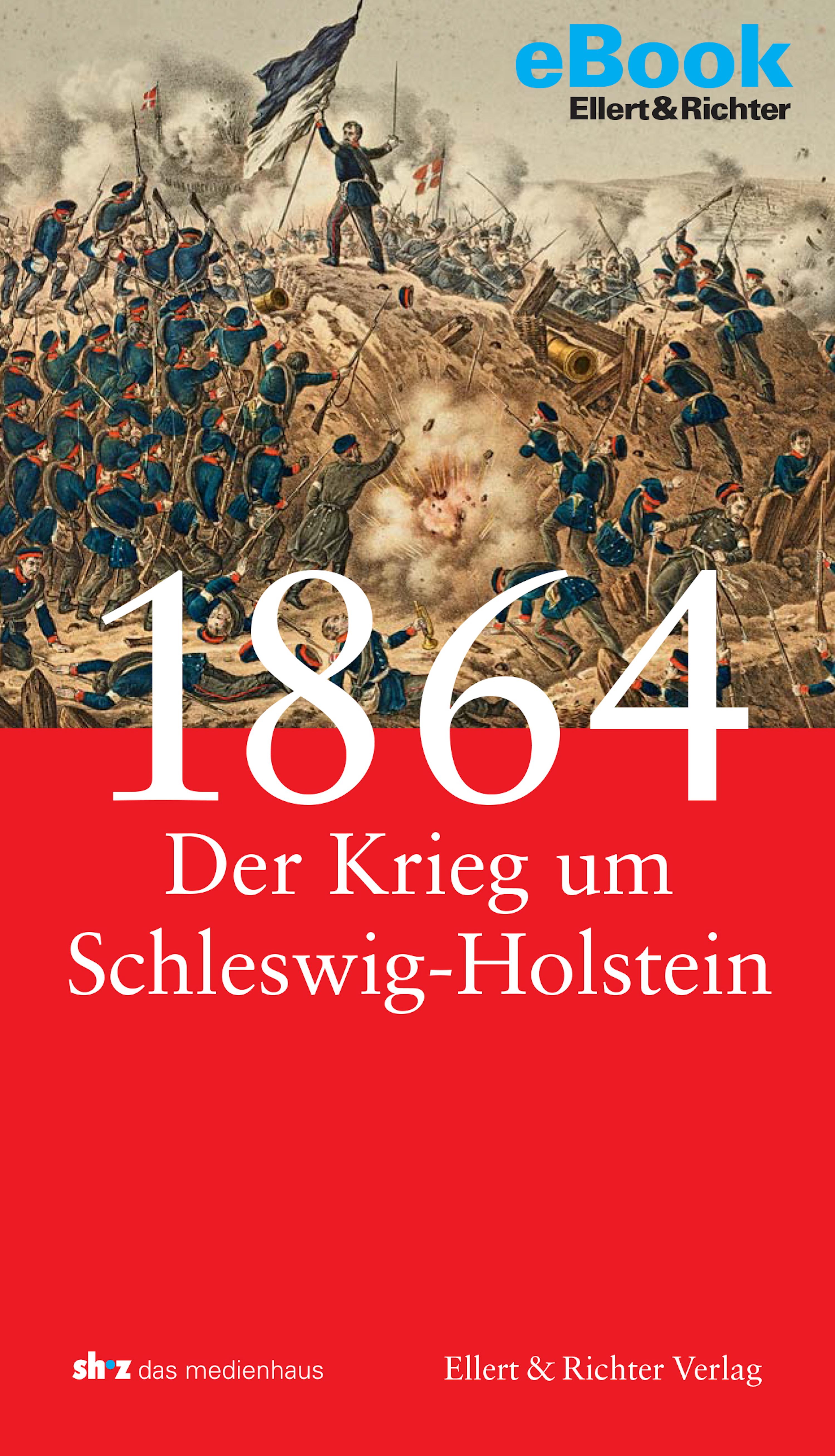Frank Jung 1864 - Der Krieg um Schleswig-Holstein