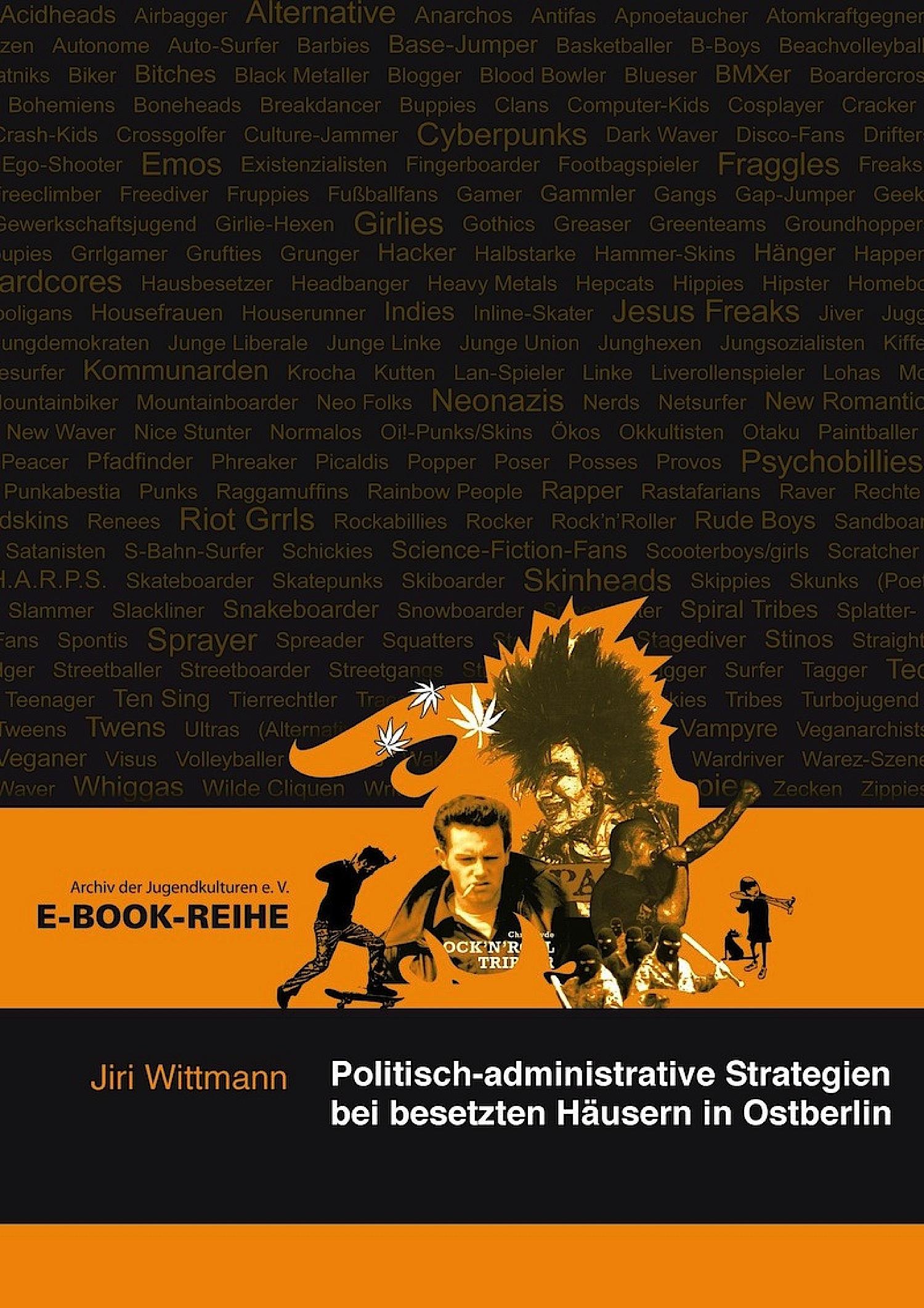 Jiri Wittmann Politisch-administrative Strategien bei besetzten Häusern in Ostberlin klaus behling mata haris in ostberlin