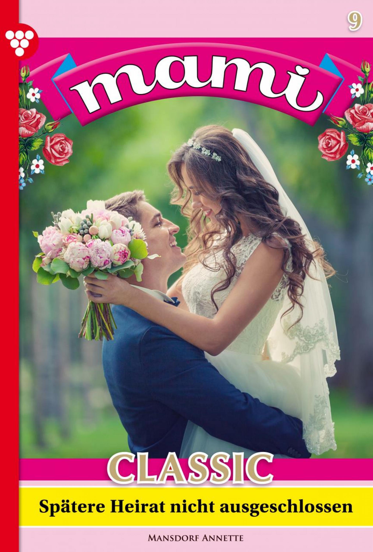 Annette Mansdorf Mami Classic 9 – Familienroman annette mansdorf mami classic 32 – familienroman
