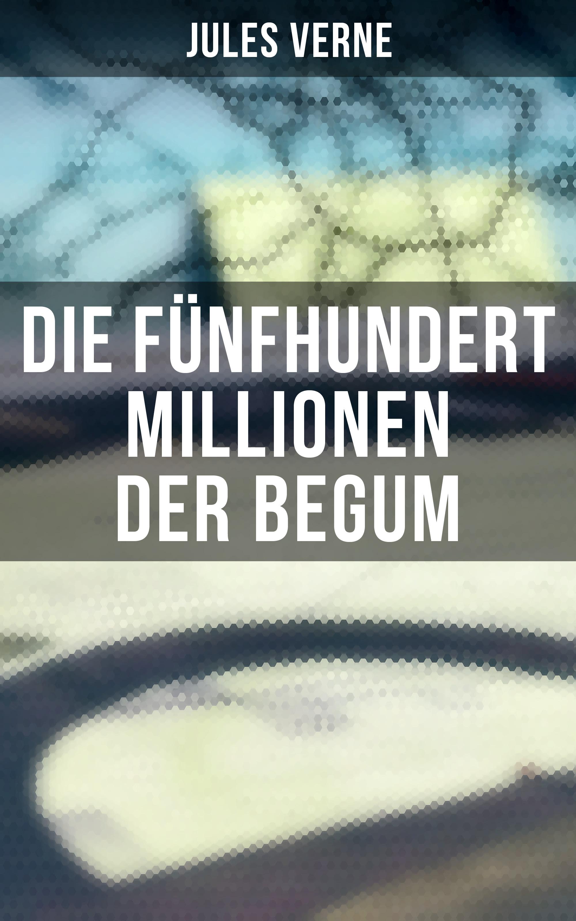 die funfhundert millionen der begum