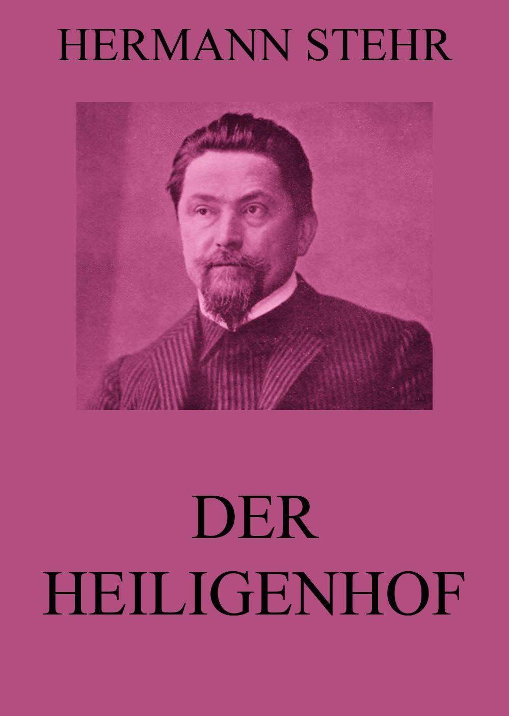 Hermann Stehr Der Heiligenhof hermann stehr der heiligenhof heimatroman