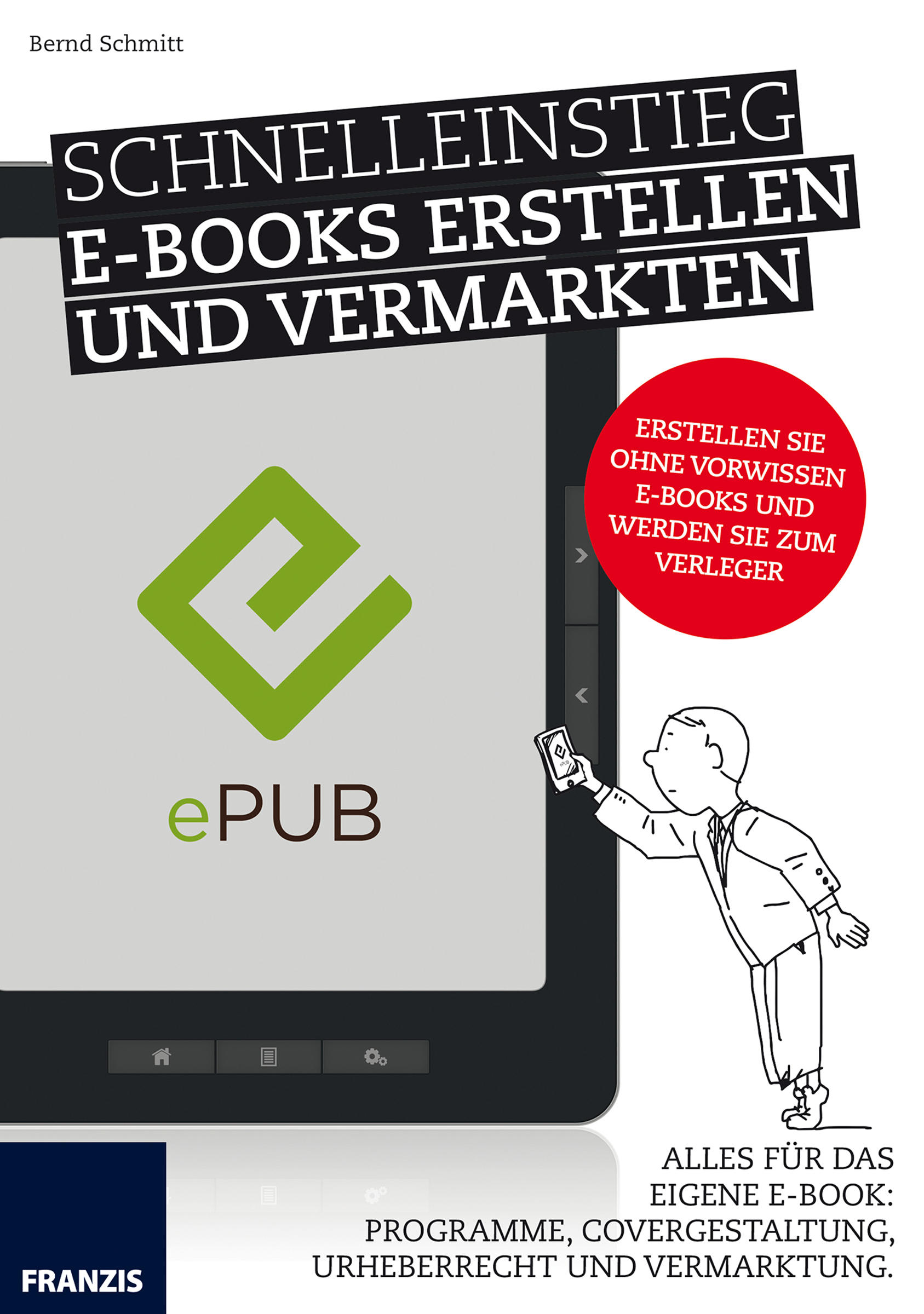 Bernd Schmitt Schnelleinstieg E-Books erstellen und vermarkten j schmitt air variе