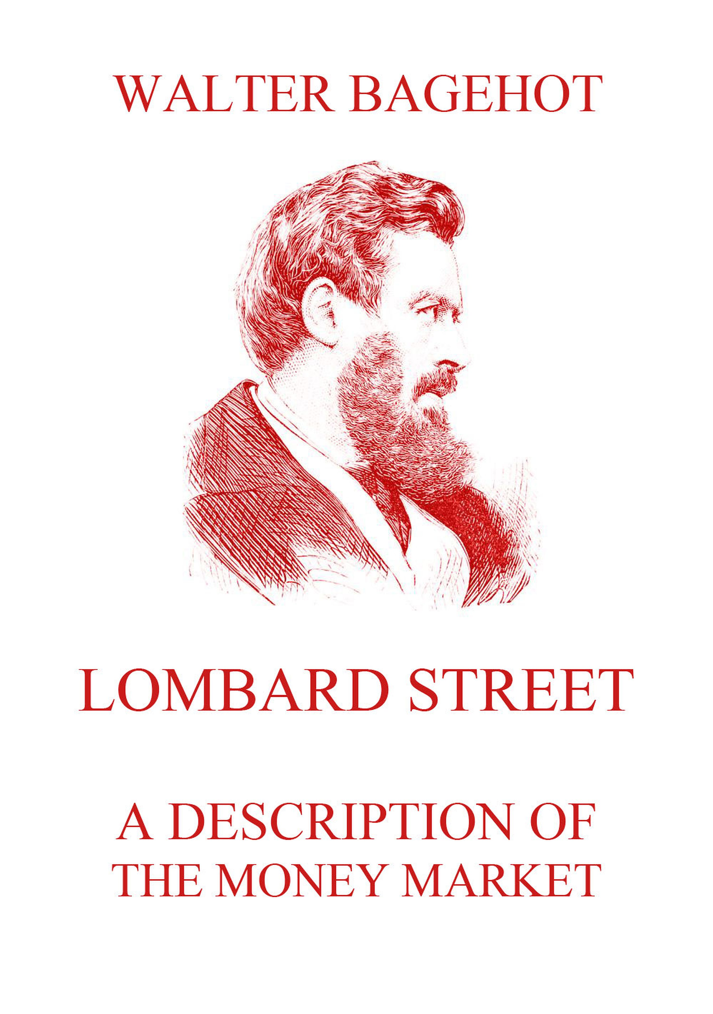 Walter Bagehot Lombard Street - A Description of the Money Market renata lombard thoughts from the heart