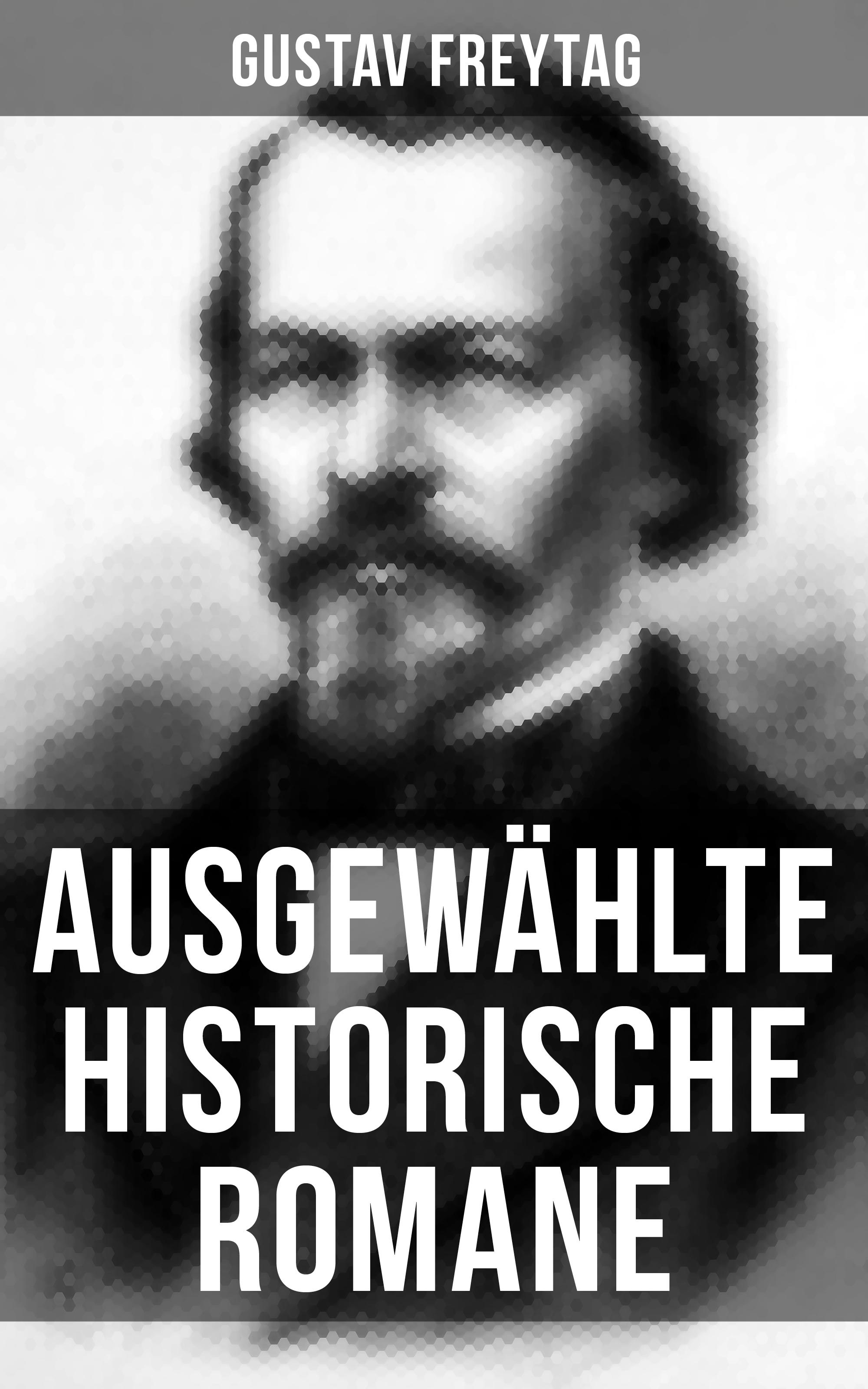 Фото - Gustav Freytag Ausgewählte historische Romane von Gustav Freytag gustav parthey mirabilia romae e codicibvs vaticanis emendata