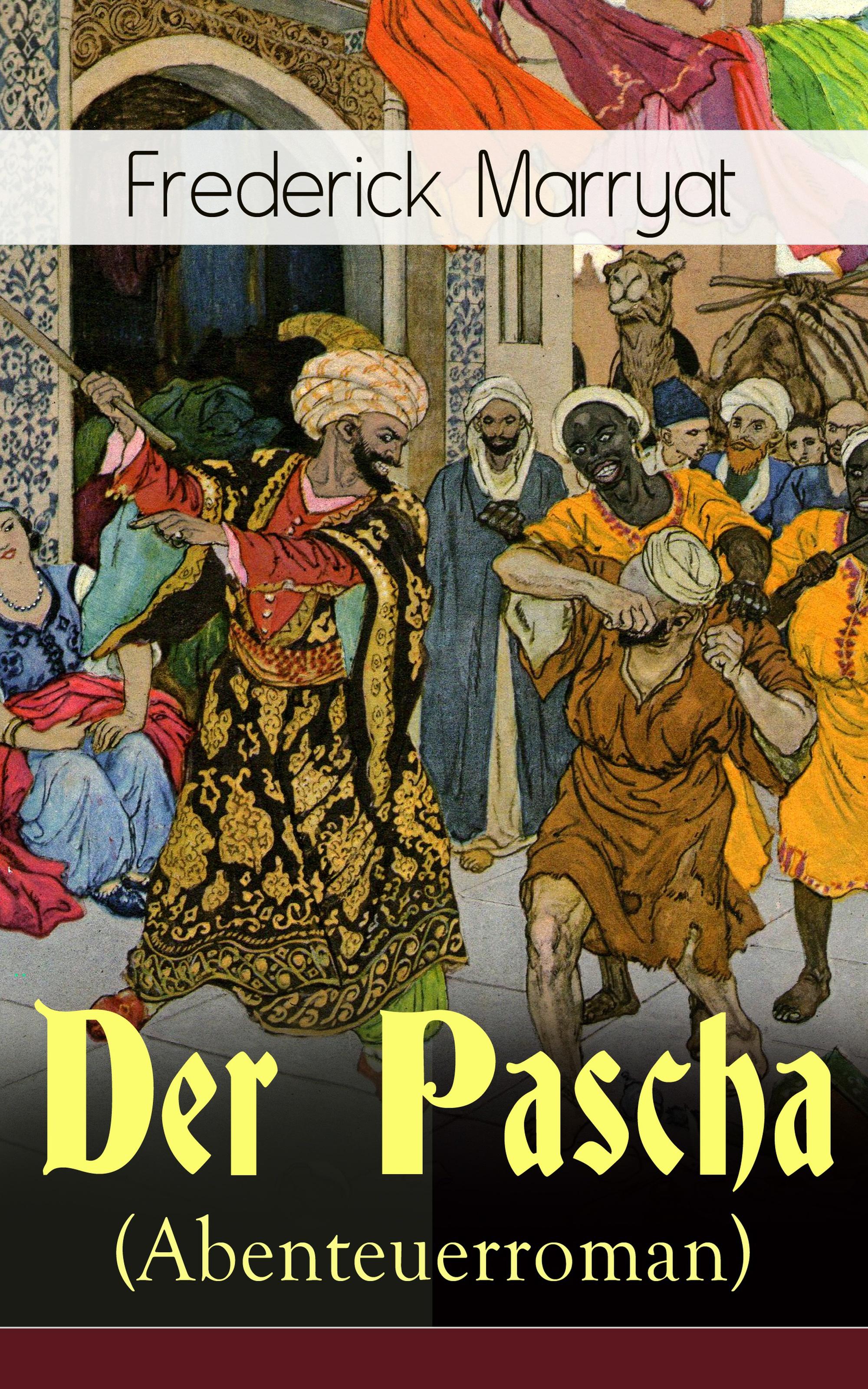 Фредерик Марриет Der Pascha (Abenteuerroman)