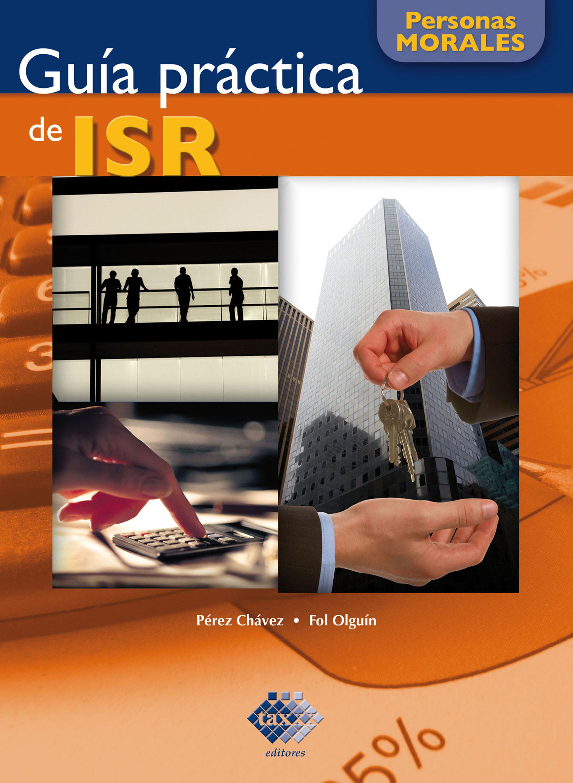 цена José Pérez Chávez Guía práctica de ISR. Personas morales 2016