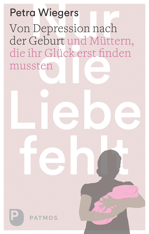 Petra Wiegers Nur die Liebe fehlt maike krüger die liebe spricht