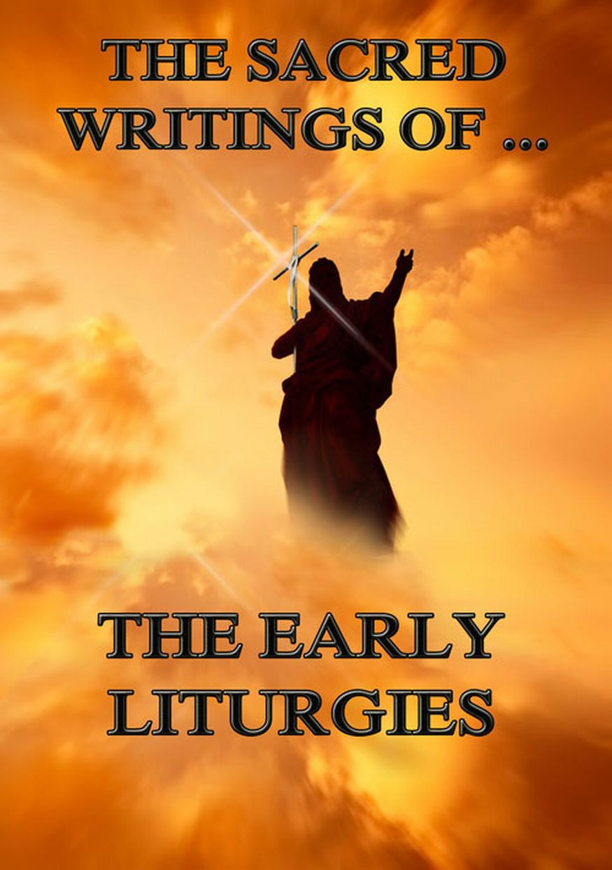Отсутствует The Sacred Writings of The Early Liturgies недорого