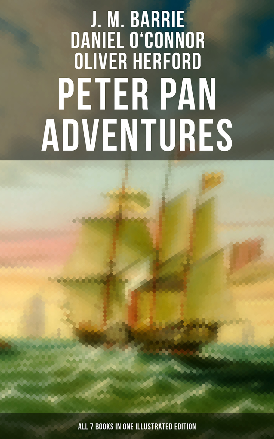 J. M. Barrie Peter Pan Adventures: ALL 7 Books in One Illustrated Edition цена