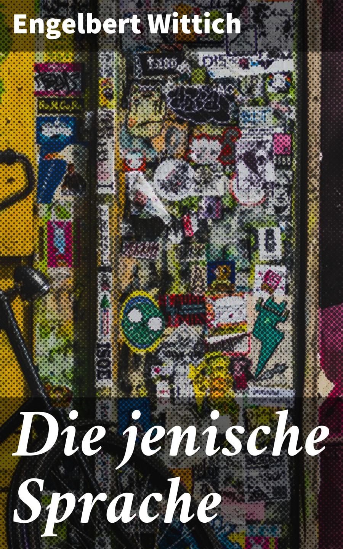 Engelbert Wittich Die jenische Sprache